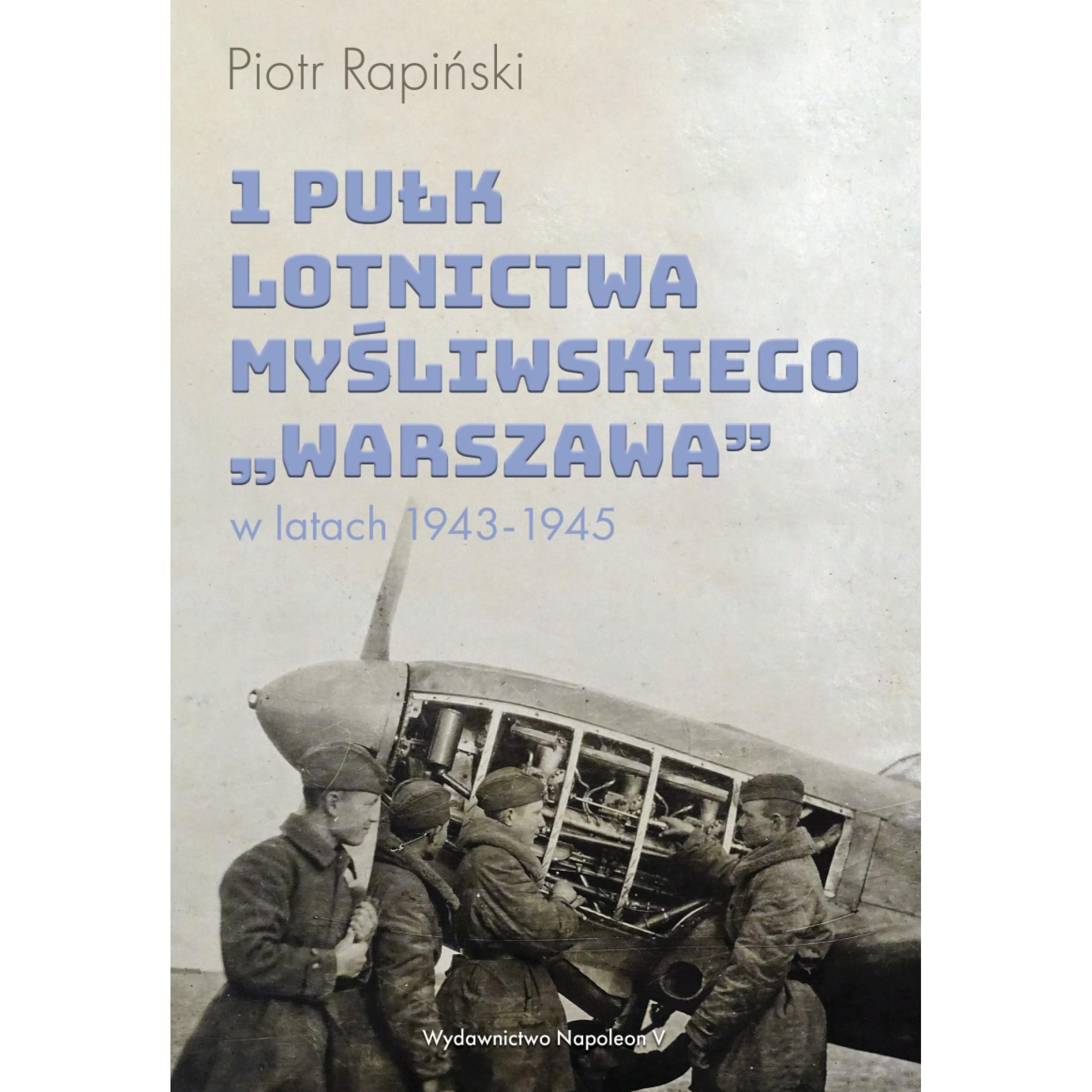 1 Pułk Lotnictwa Myśliwskiego Warszawa w latach 1943-1945