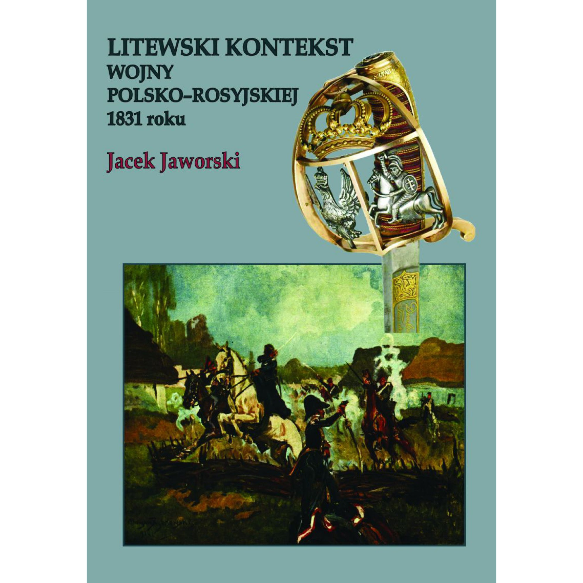 Litewski kontekst wojny polsko-rosyjskiej 1831 roku - Outlet