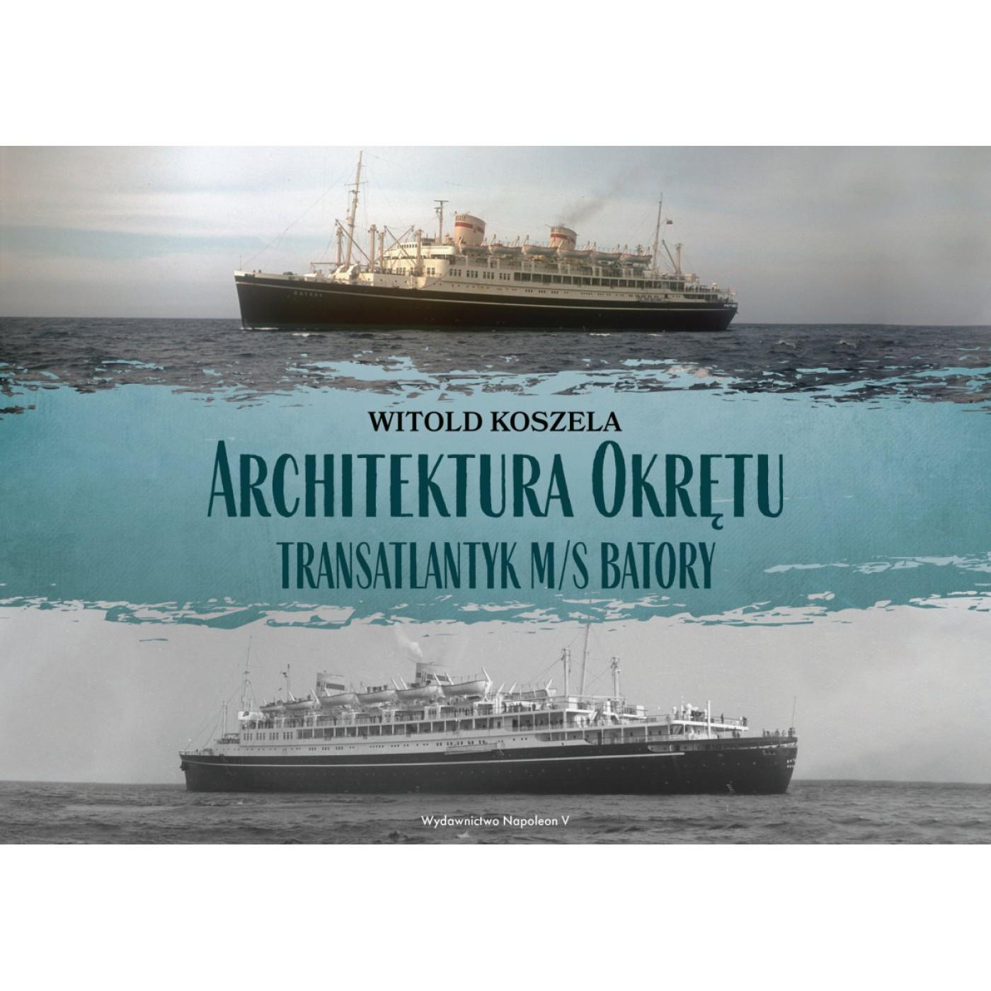 Architektura Okrętu. Transatlantyk ms Batory - Outlet