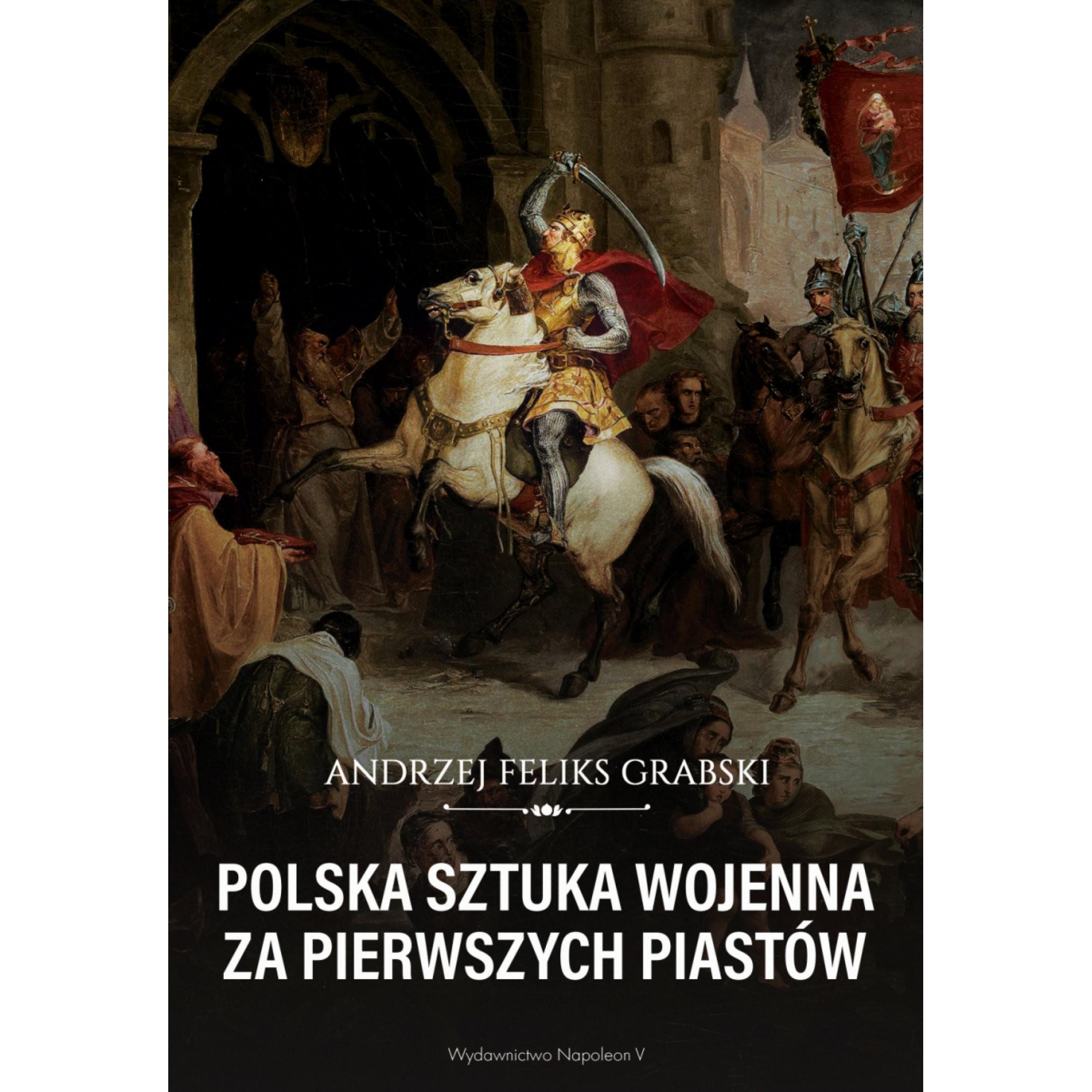 Polska sztuka wojenna za pierwszych Piastów - Outlet