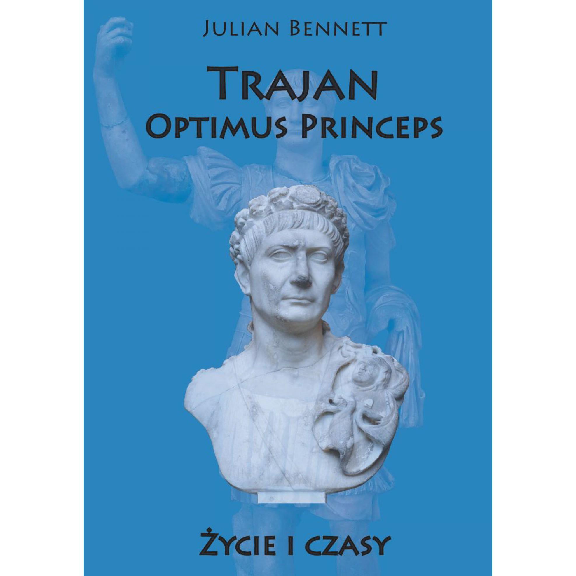 Trajan Optimus Princeps. Życie i czasy - Outlet