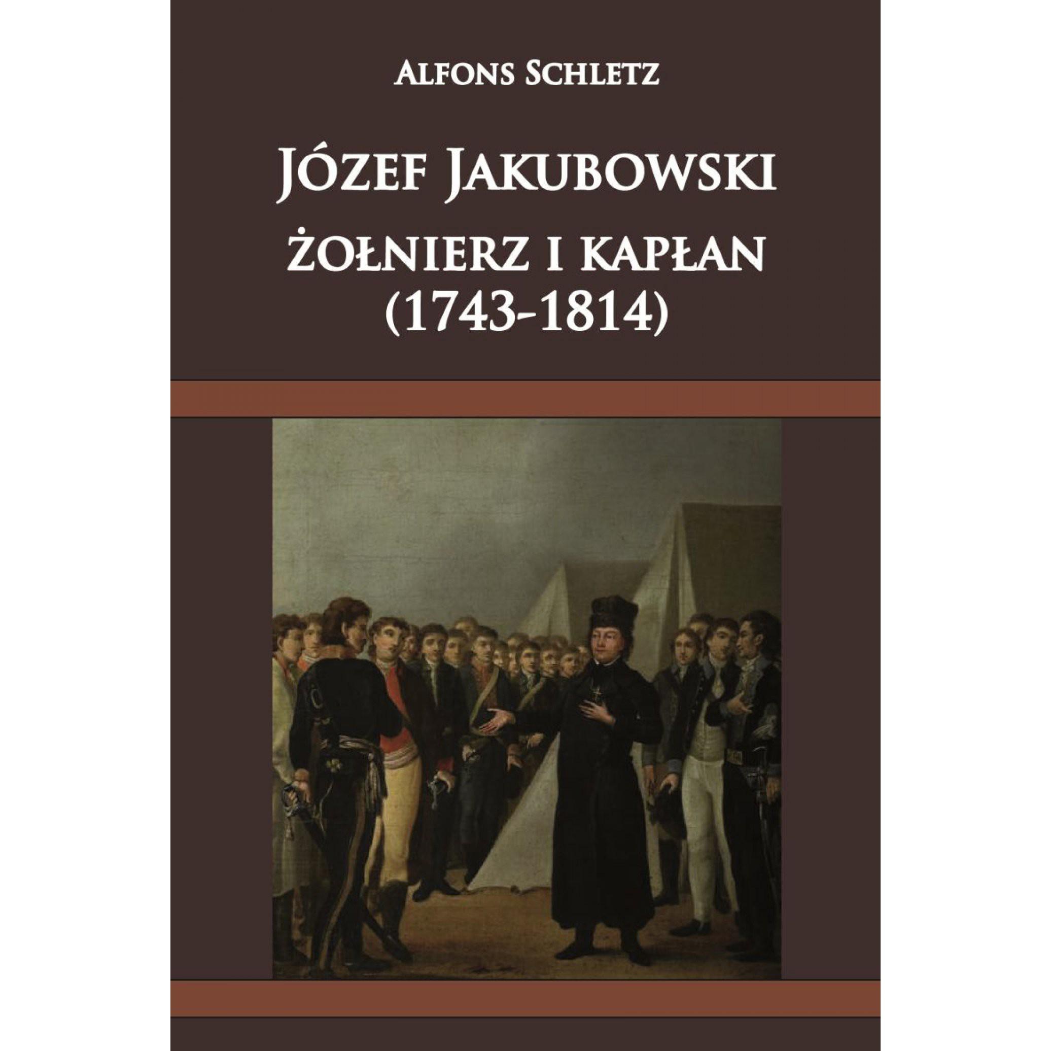 Józef Jakubowski, żołnierz i kapłan (1743-1814) - Outlet