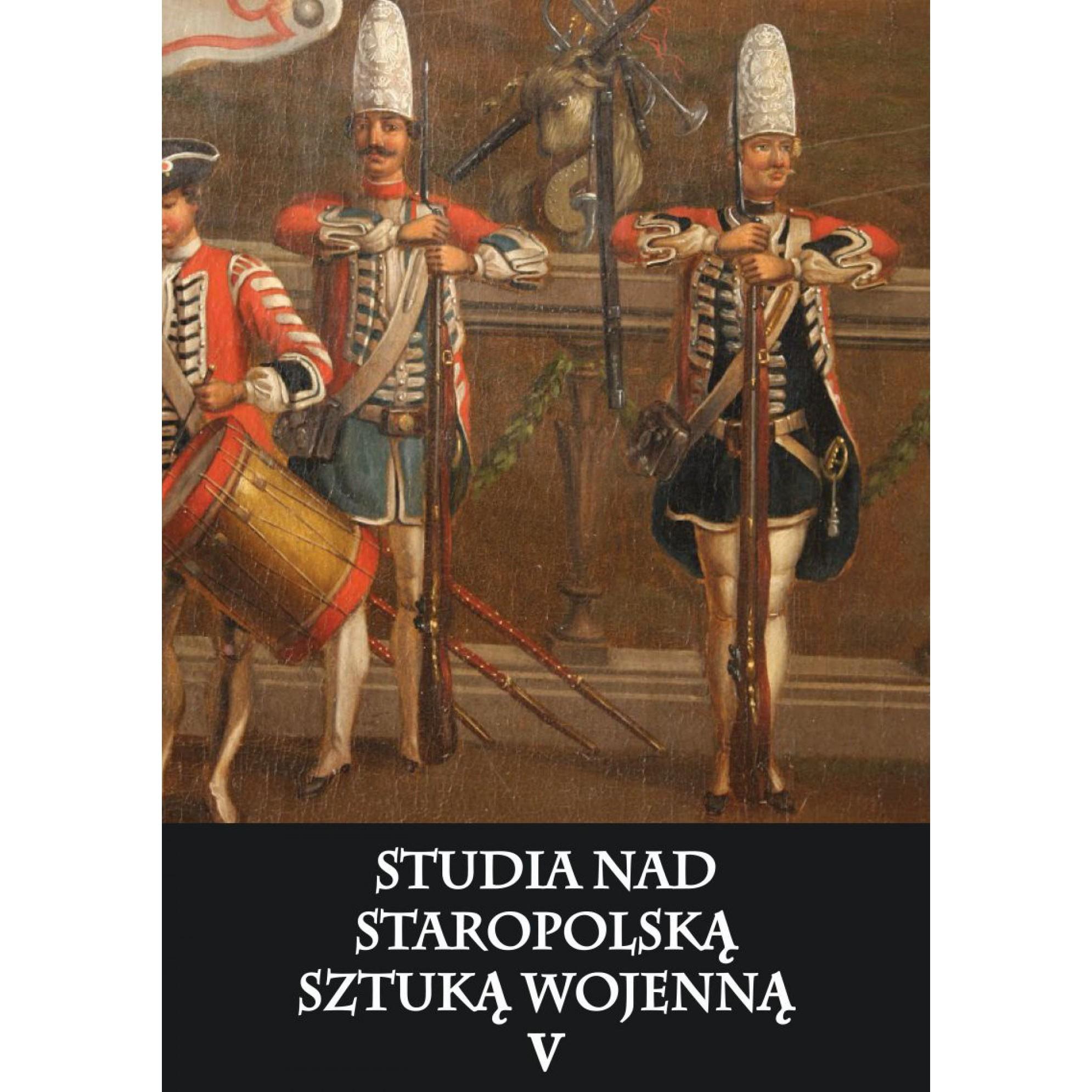 Studia nad staropolską sztuką wojenną tom V - Outlet