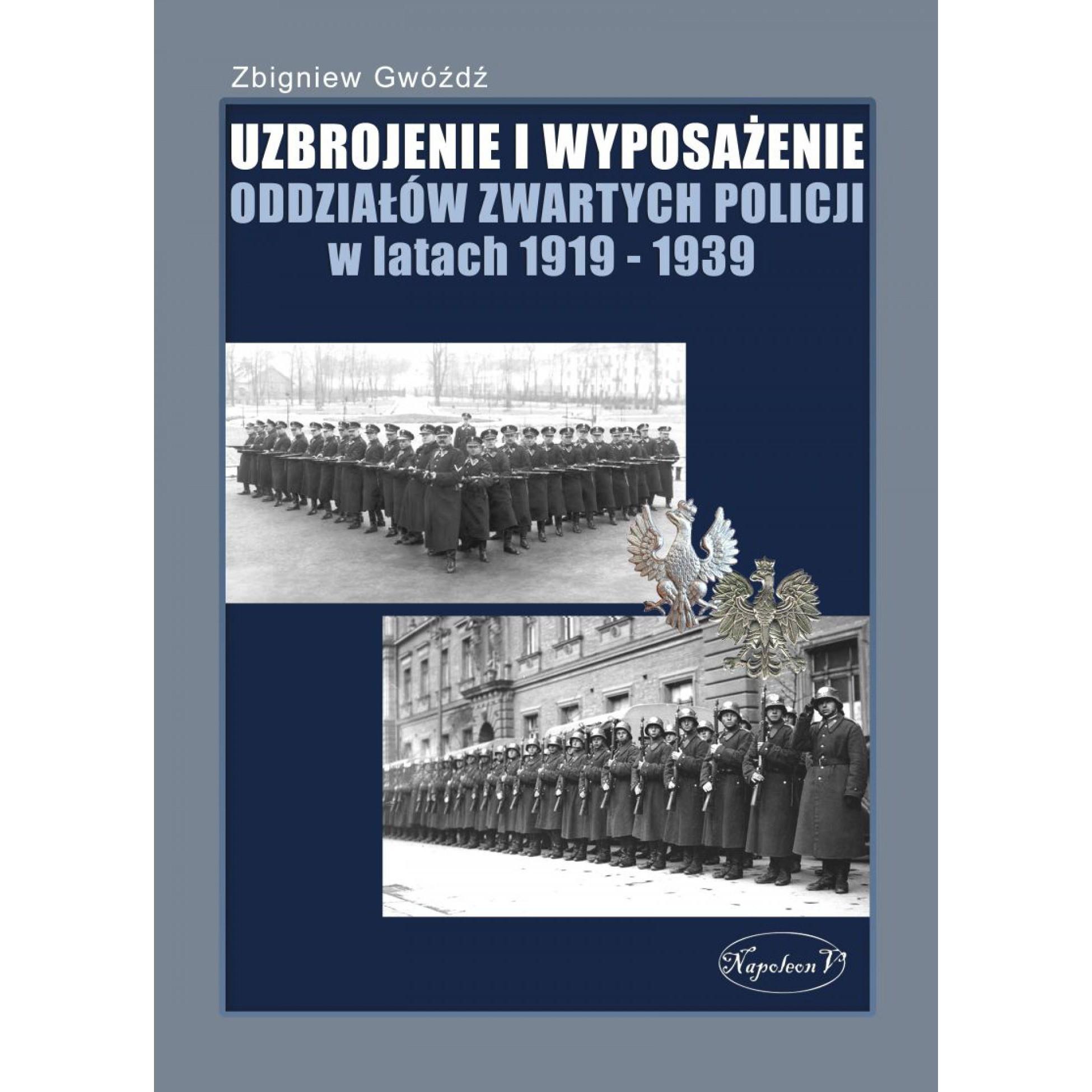 Uzbrojenie i Wyposażenie Oddziałów Zwartych Policji w latach 1919-1939 - Outlet