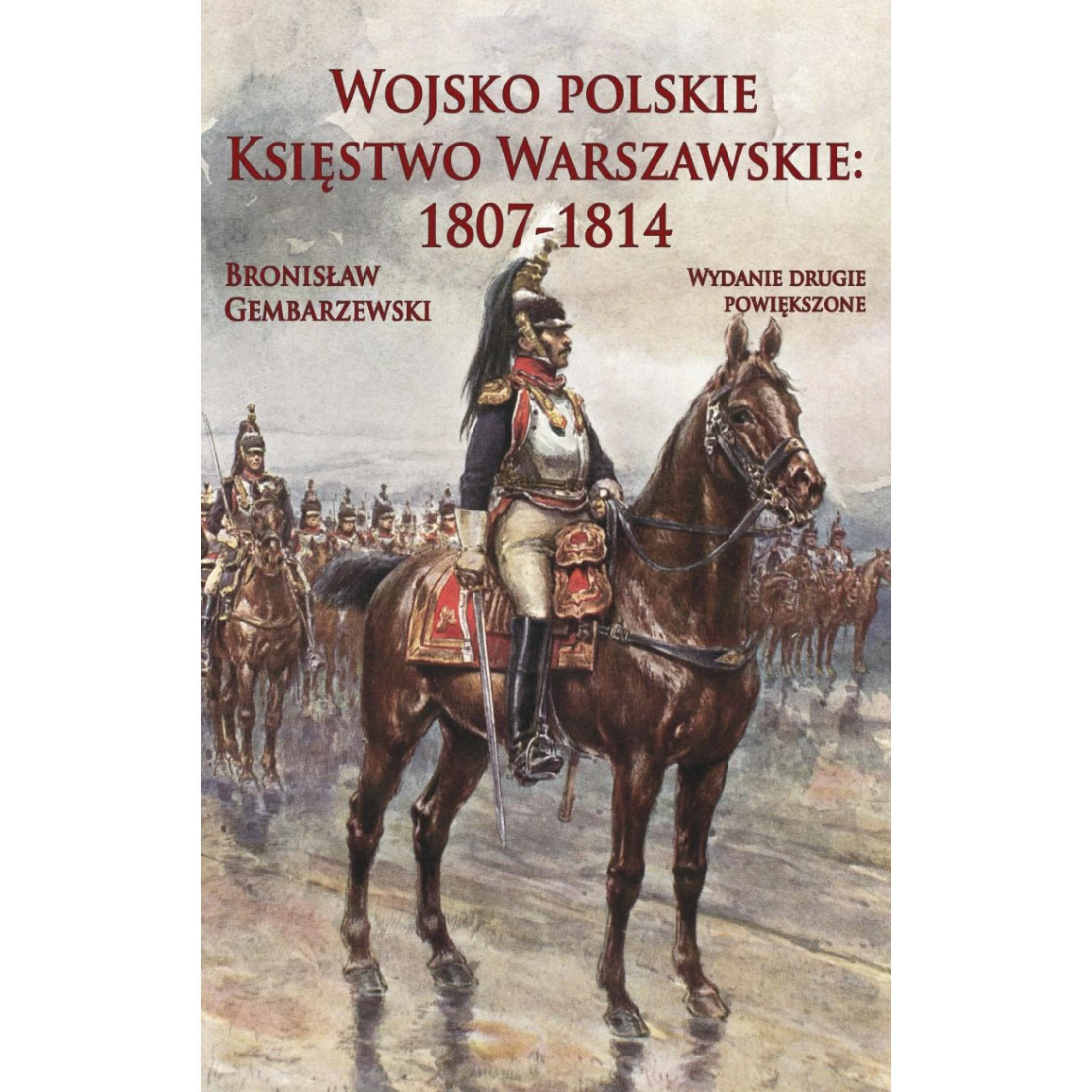 Wojsko polskie. Księstwo Warszawskie 1807-1814 - Outlet