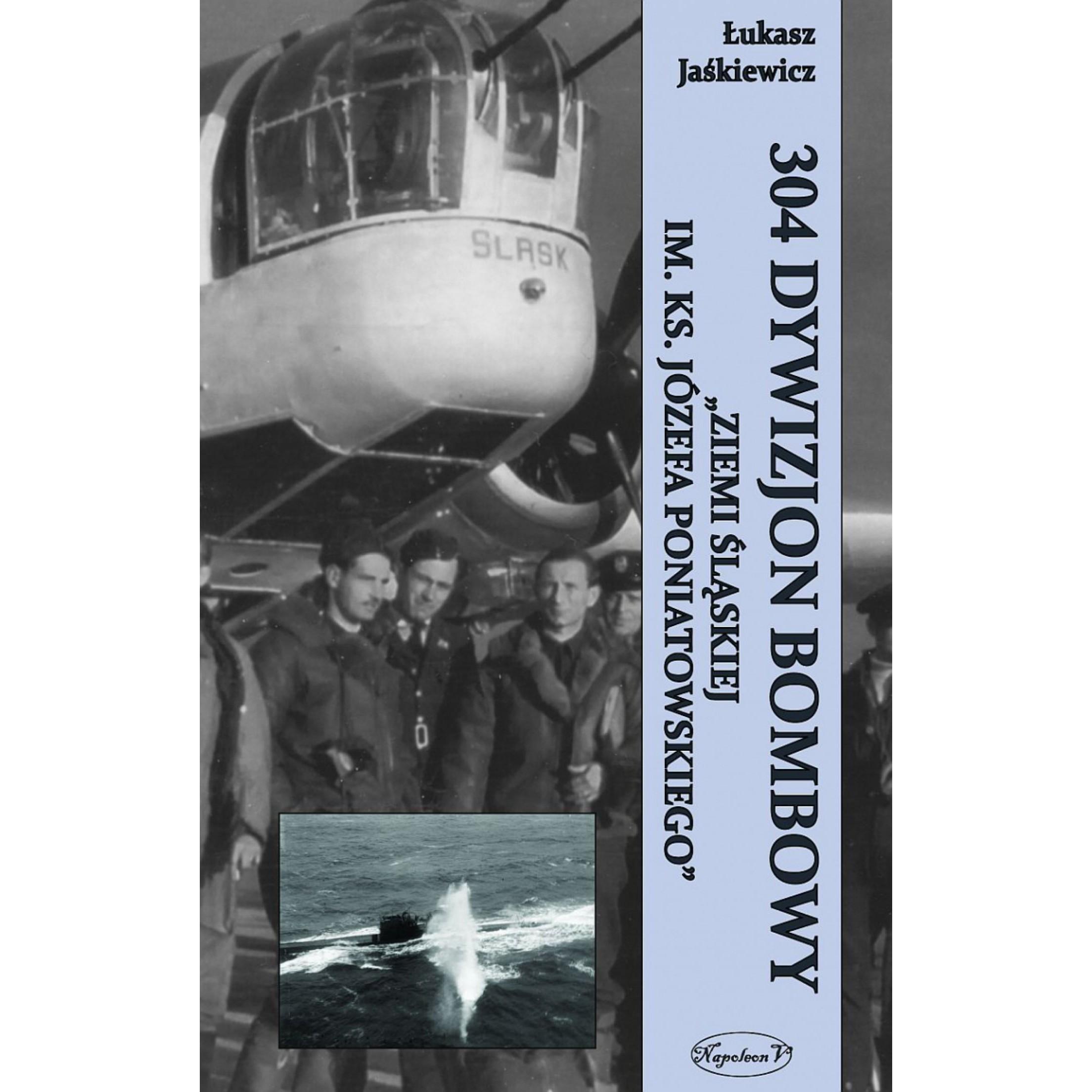 """304 Dywizjon Bombowy """"Ziemi Śląskiej im. Ks. Józefa Poniatowskiego"""" miękka"""