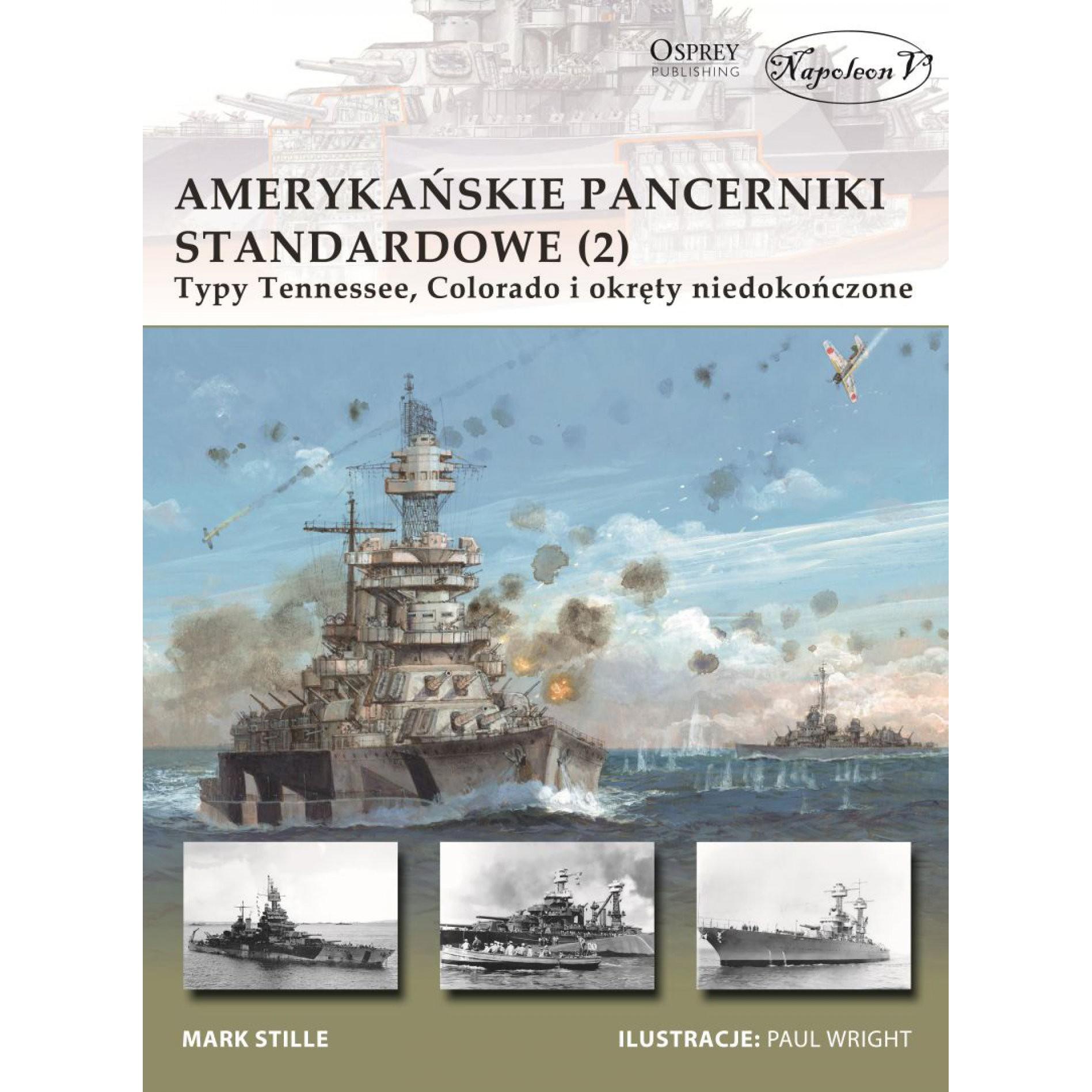 Amerykańskie pancerniki standardowe 1941-1945 (2) Typy Tennessee, Colorado i okręty niedokończone