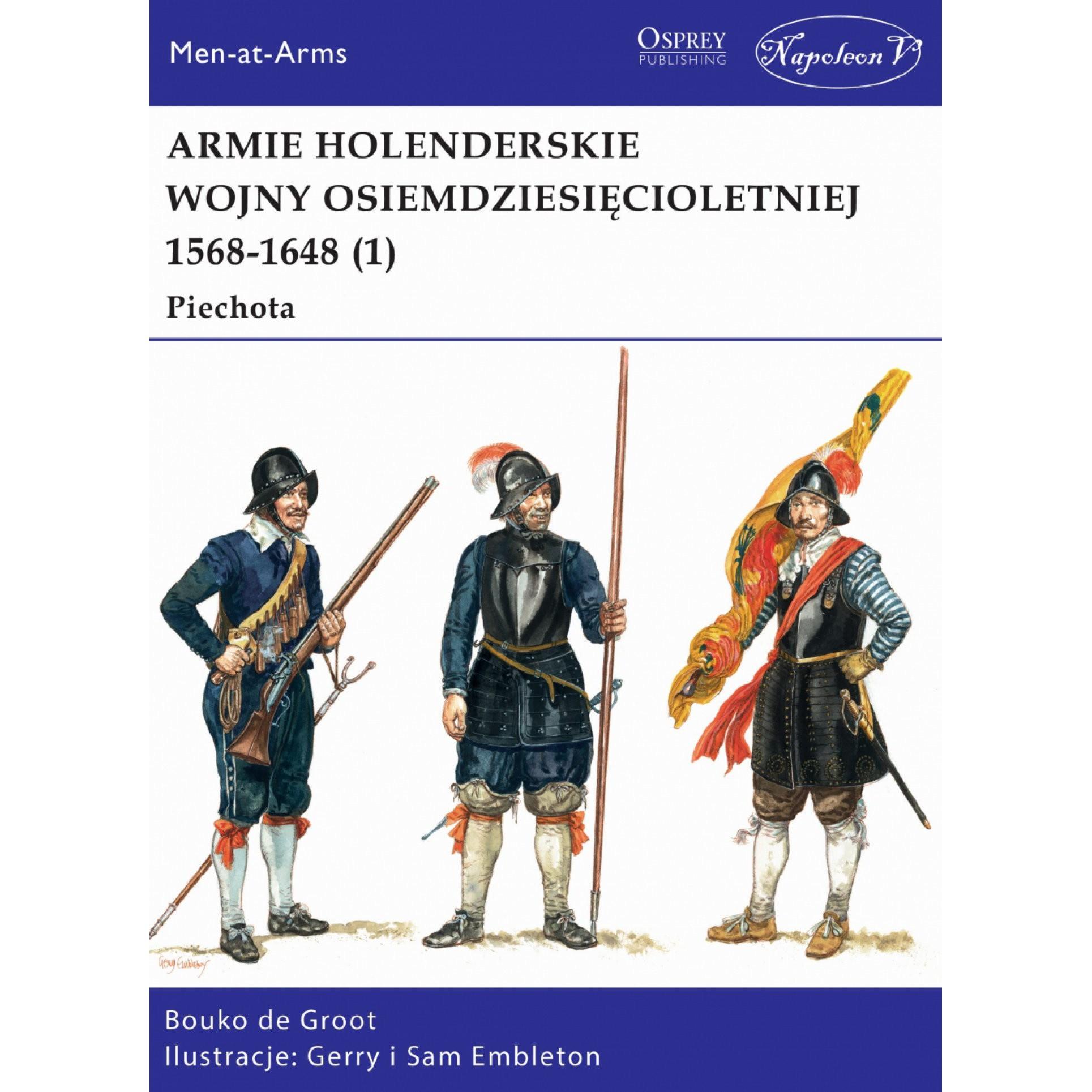 Armie holenderskie wojny osiemdziesięcioletniej 1568-1648 (1) Piechota