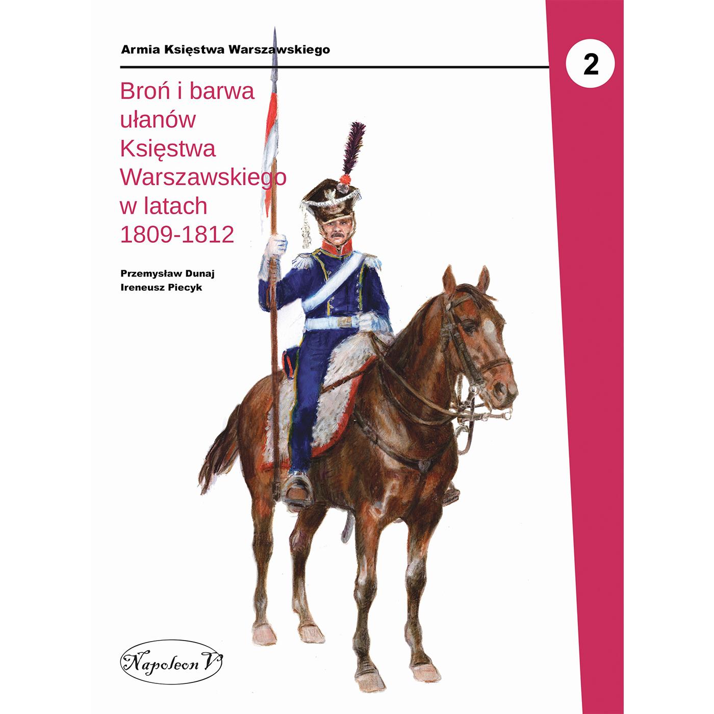 Broń i barwa ułanów Księstwa Warszawskiego w latach 1809-1812