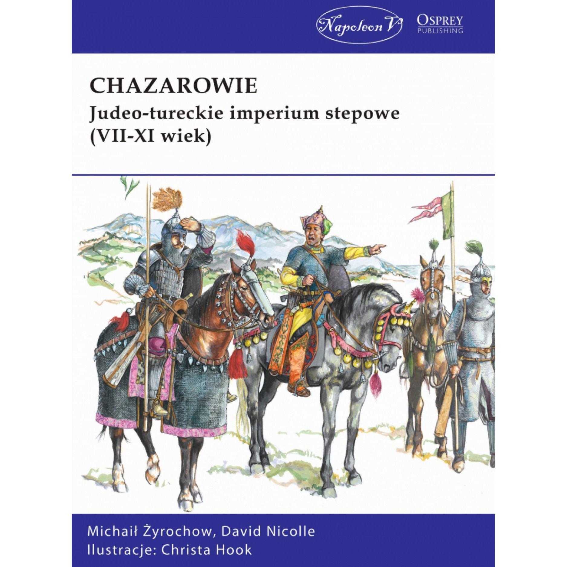 Chazarowie. Judeo-tureckie imperium stepowe (VII-XI wiek)