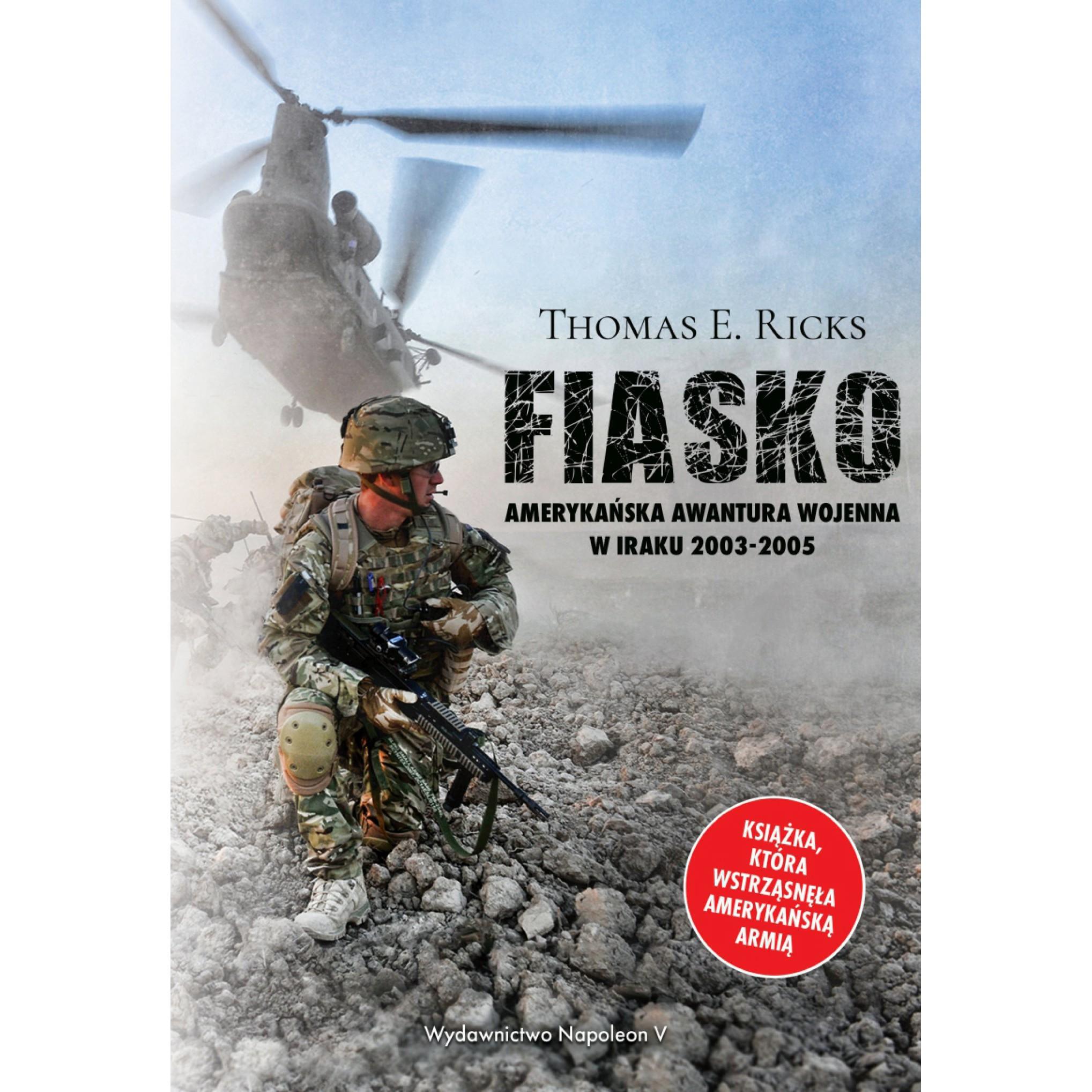 Fiasko. Amerykańska awantura wojenna w Iraku 2003-2005