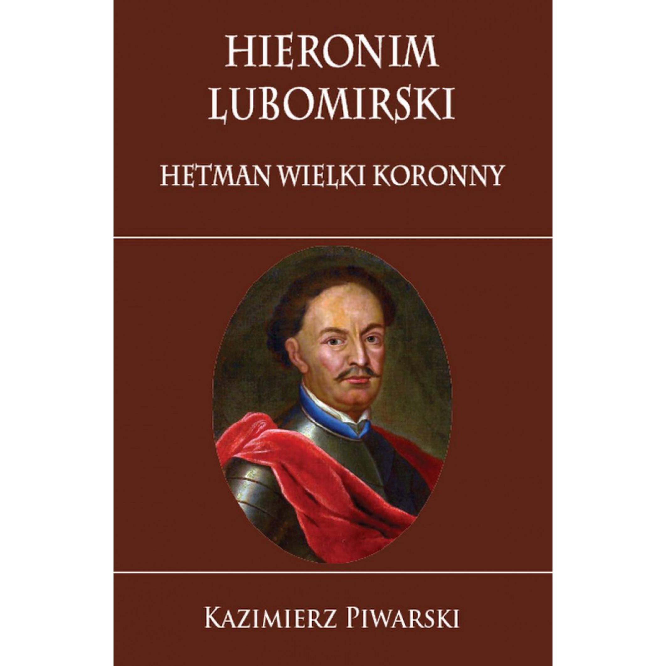 Hieronim Lubomirski. Hetman Wielki Koronny