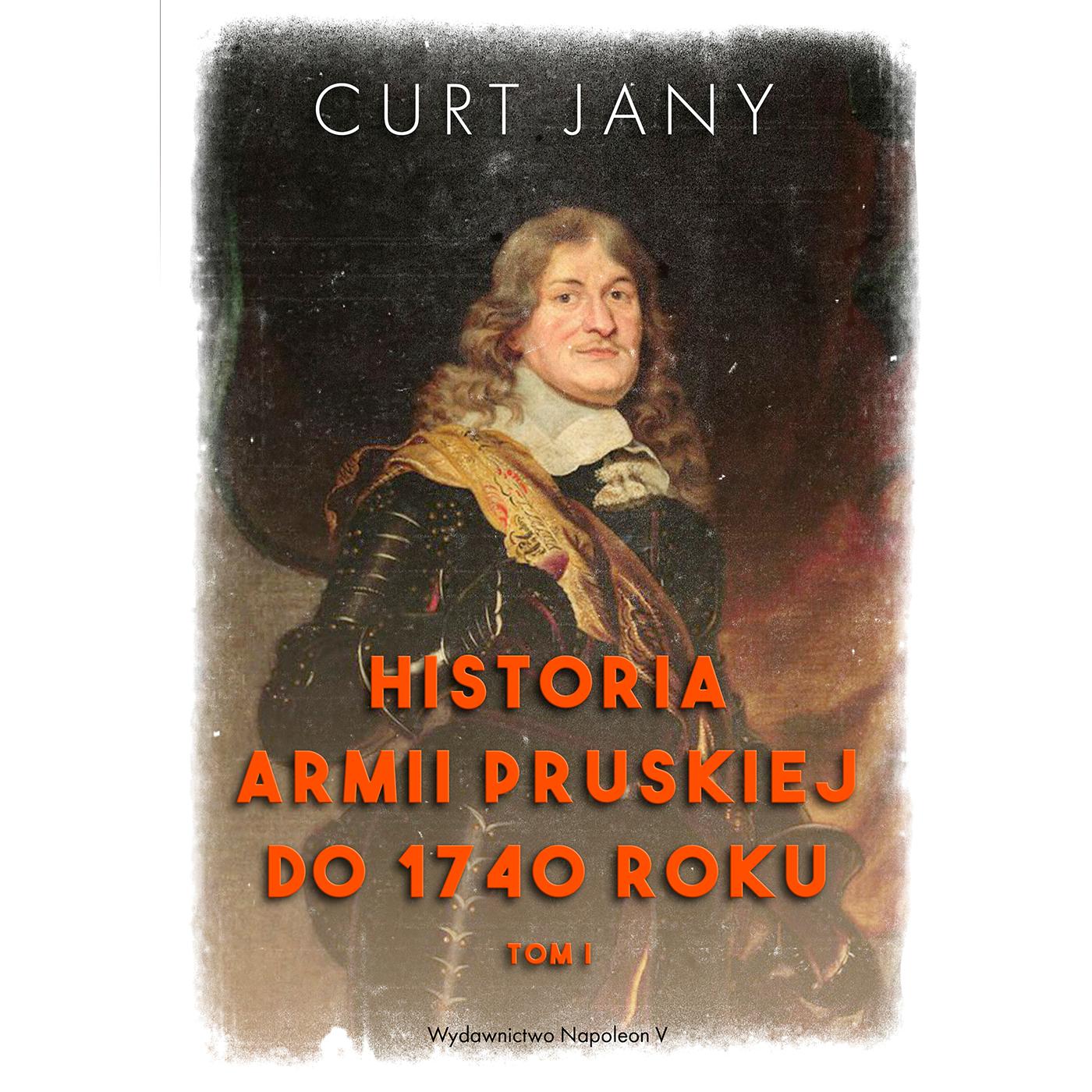 Historia armii pruskiej do 1740 roku. Tom I