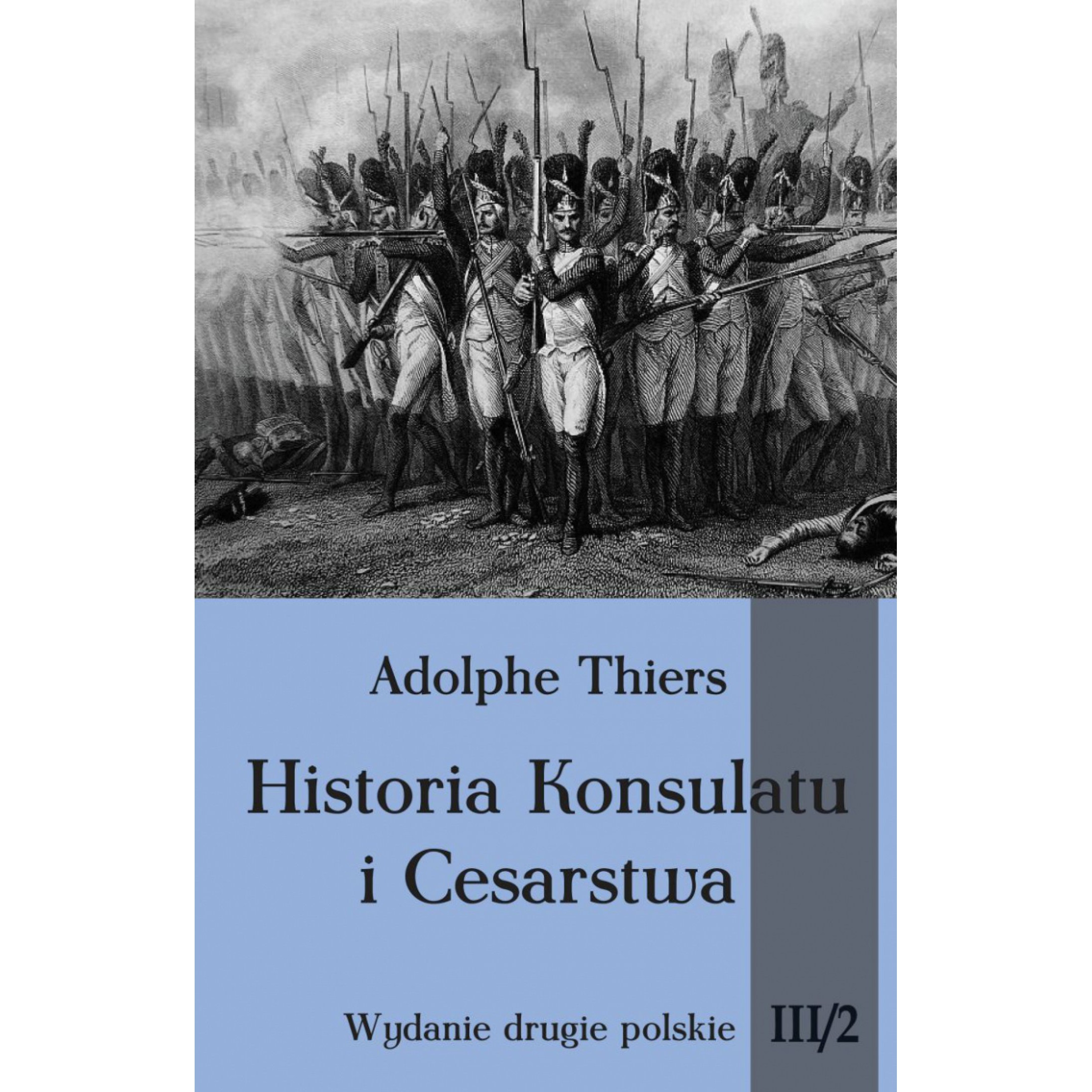 Historia Konsulatu i Cesarstwa tom III cz. 2