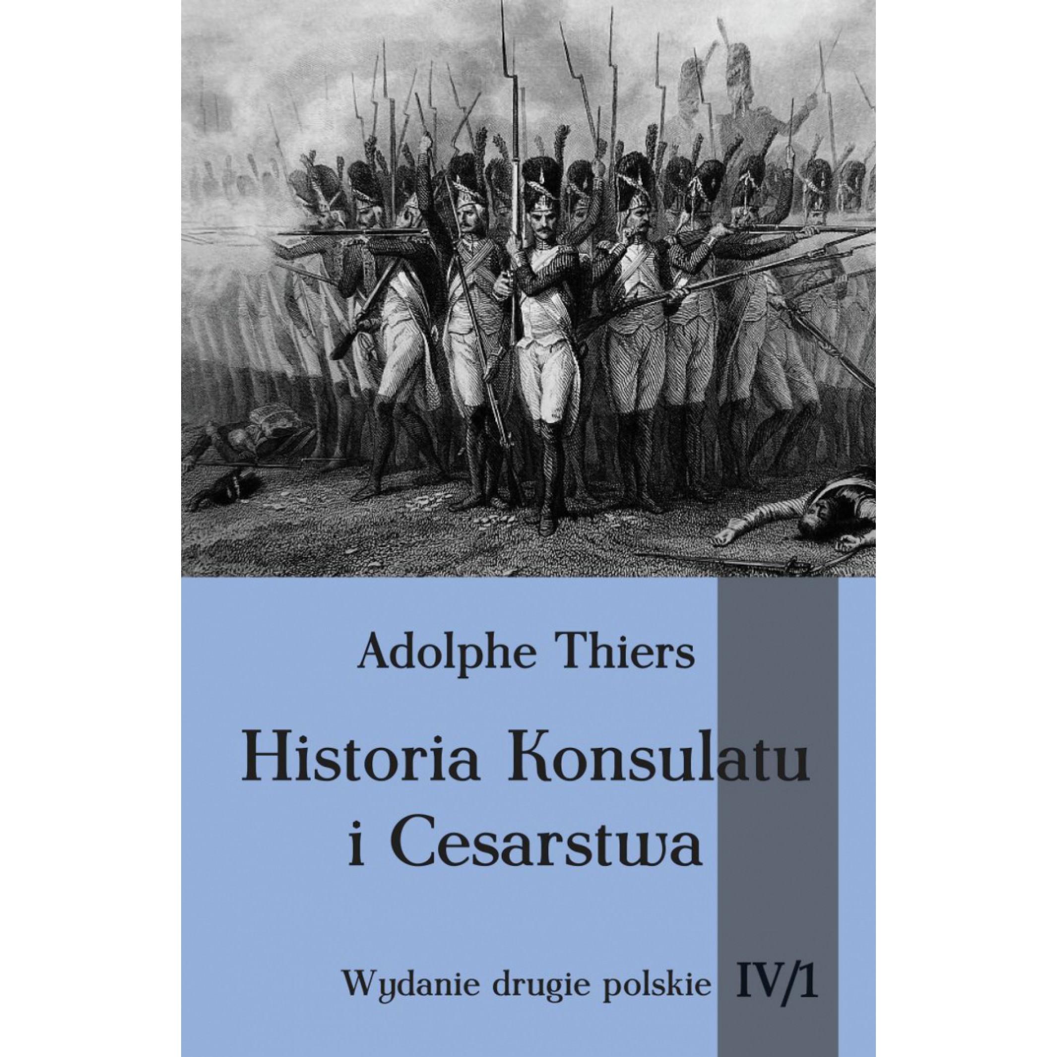 Historia Konsulatu i Cesarstwa tom IV cz. 1