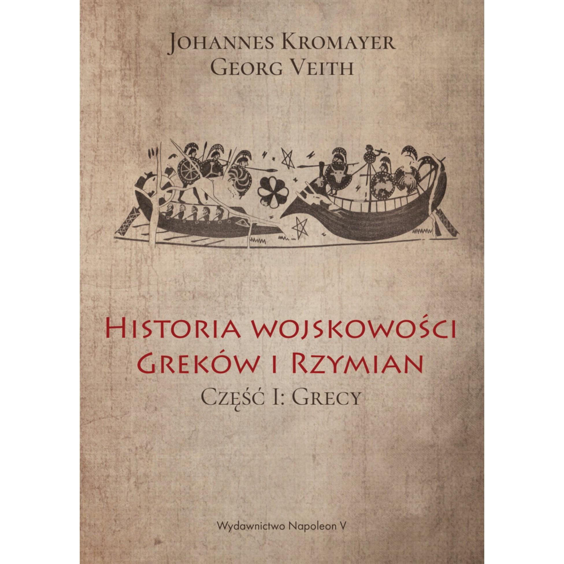 Historia wojskowości Greków i Rzymian część I Grecy