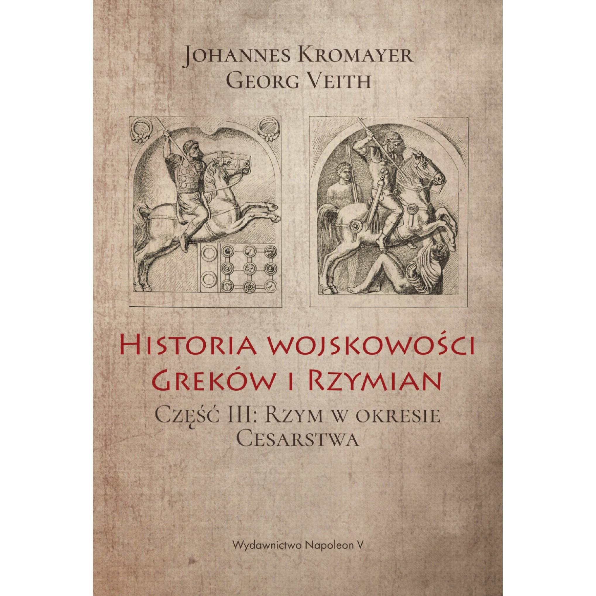 Historia wojskowości Greków i Rzymian część III Rzym w okresie Cesarstwa