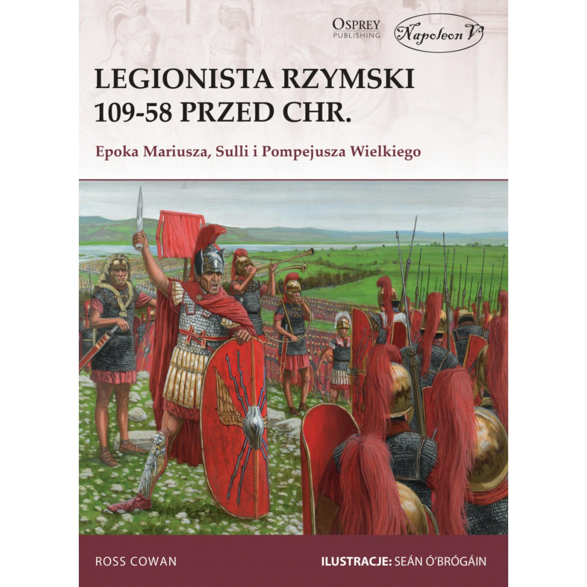 Legionista rzymski 109-58 przed Chr. Epoka Mariusza, Sulli i Pompejusza Wielkiego
