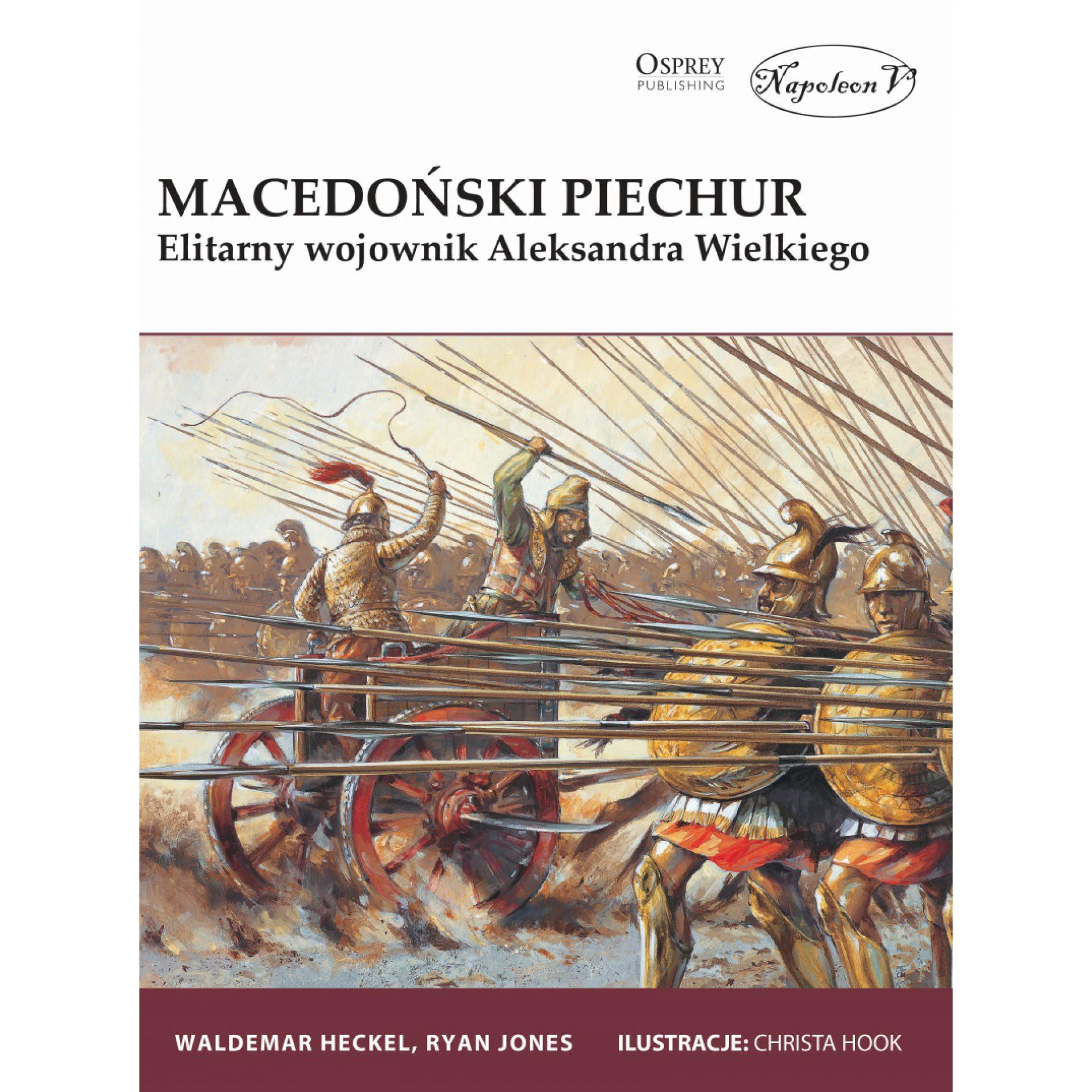 Macedoński piechur. Elitarny wojownik Aleksandra Wielkiego