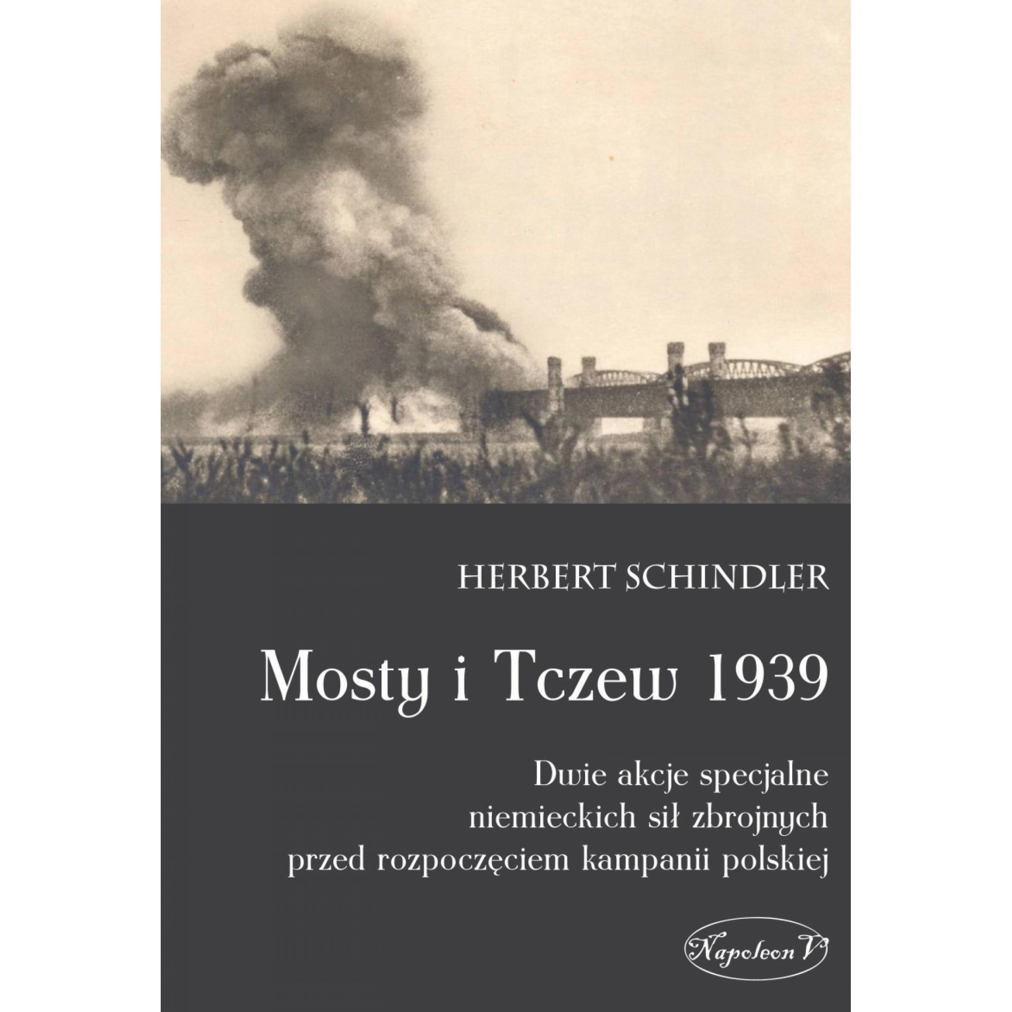 Mosty i Tczew 1939. Dwie akcje specjalne niemieckich sił zbrojnych przed rozpoczęciem kampanii polskiej