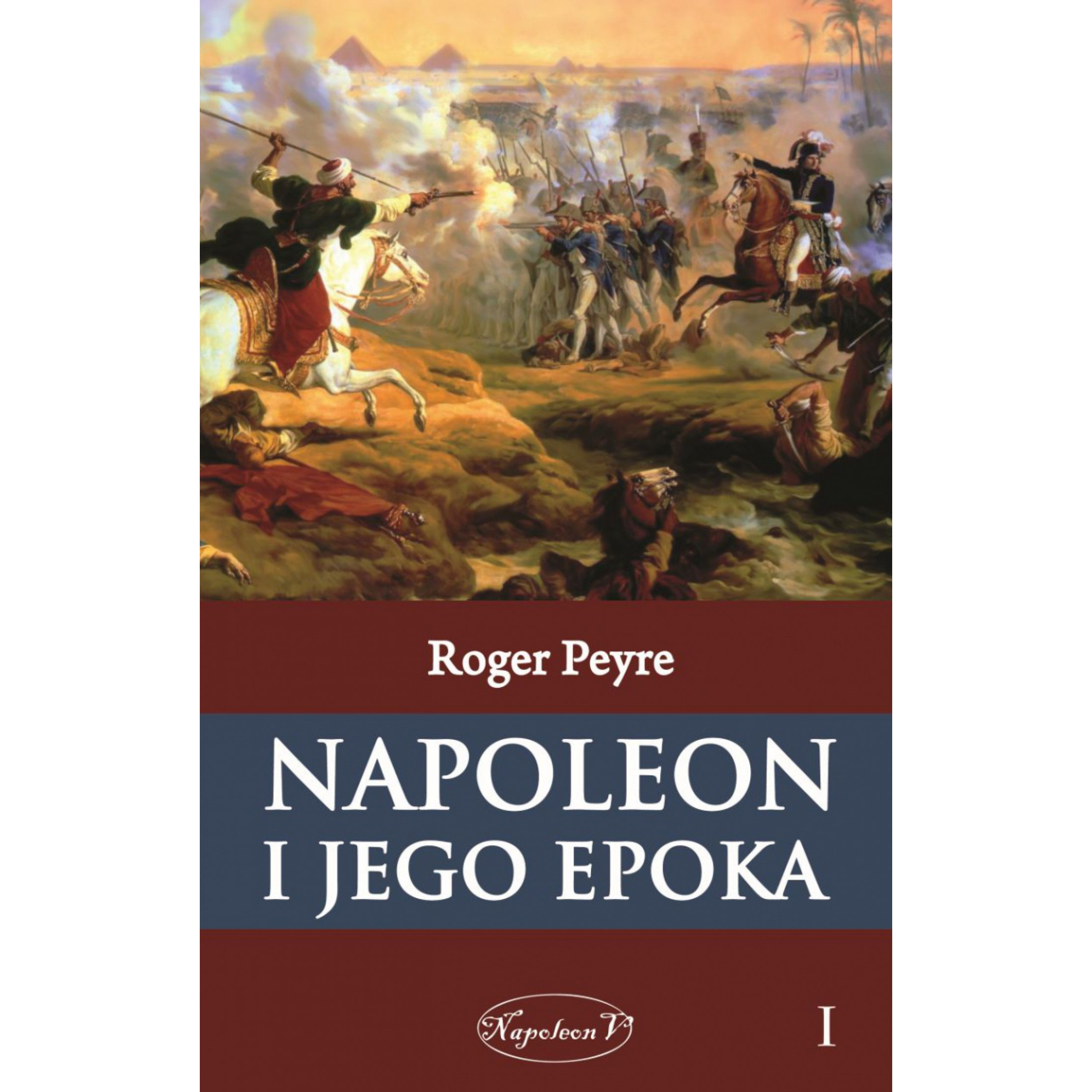 Napoleon i jego epoka t. 1