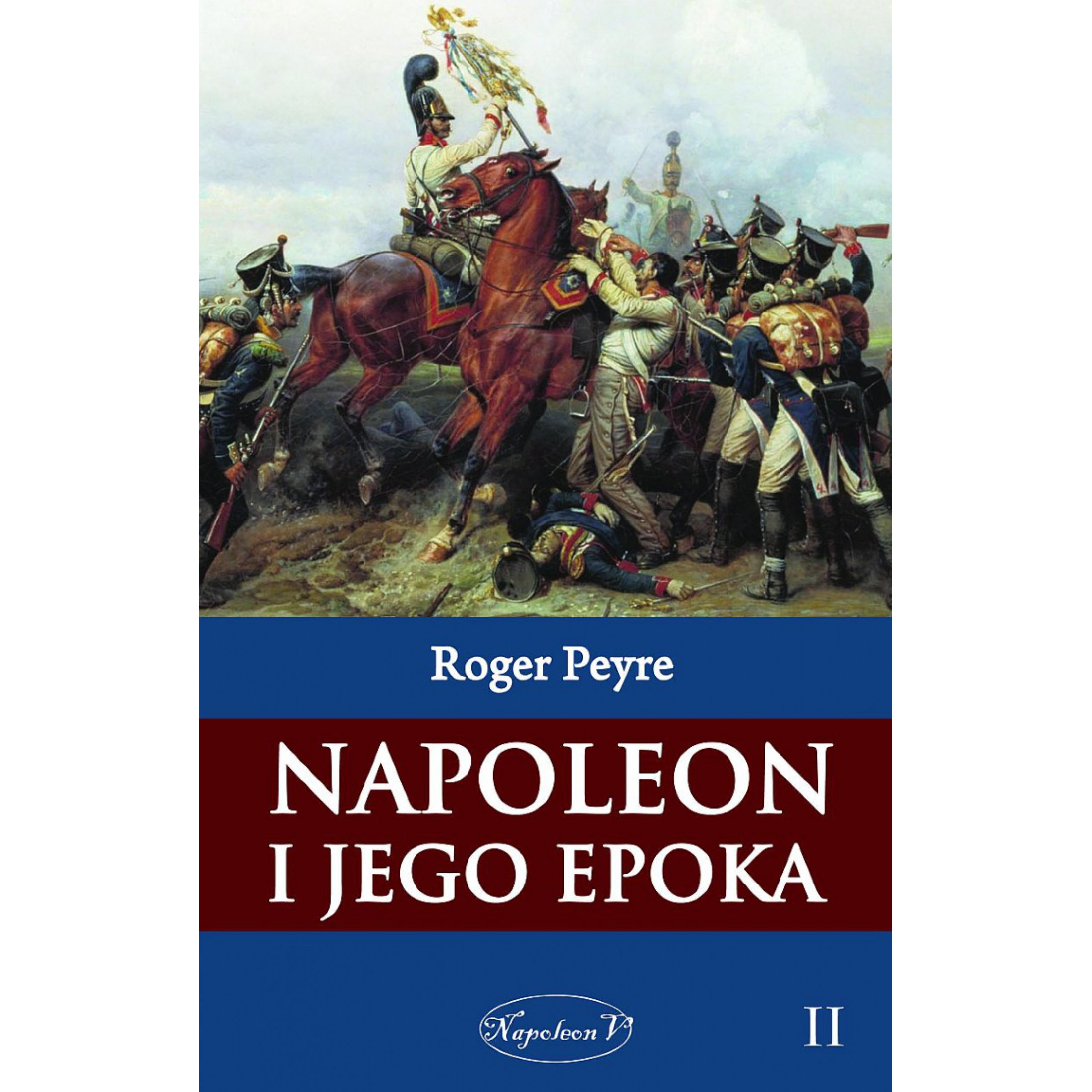 Napoleon i jego epoka t. 2