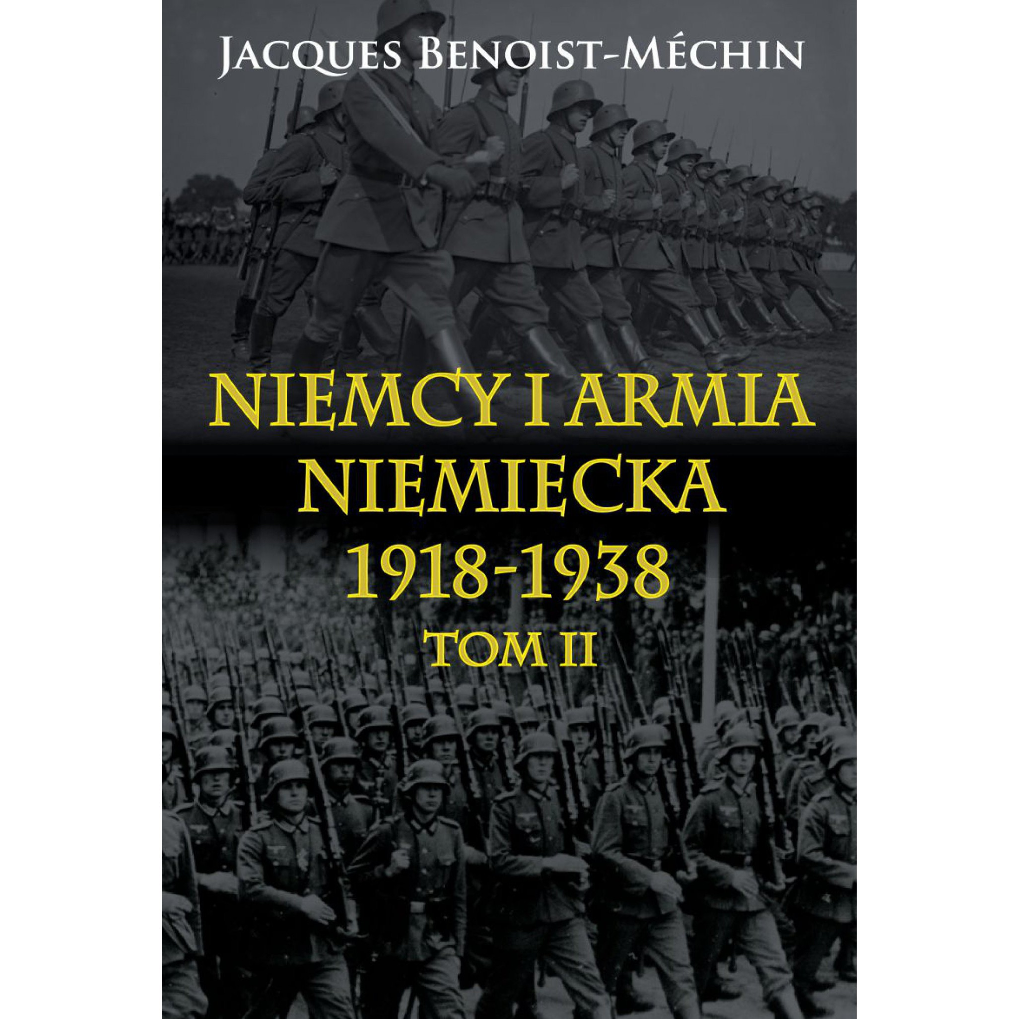 Niemcy i armia niemiecka 1918-1938 t. II