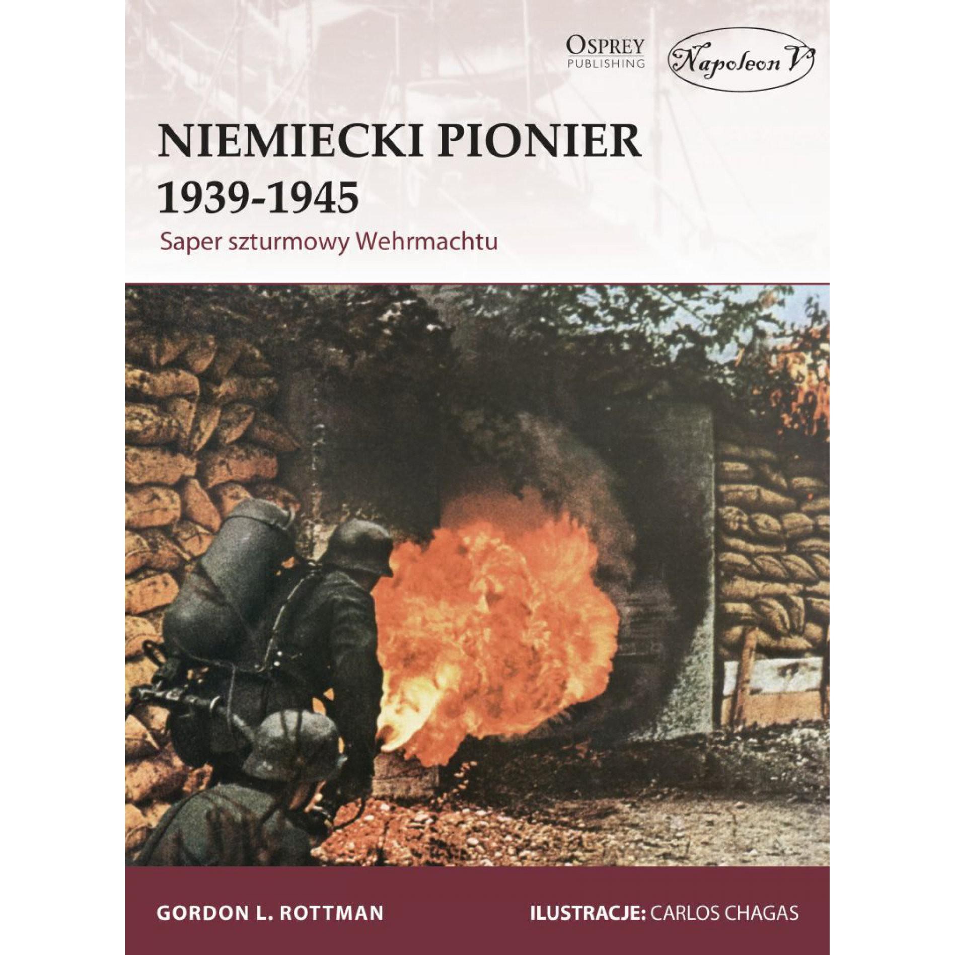 Niemiecki Pionier 1939-1945. Saper szturmowy Wehrmachtu