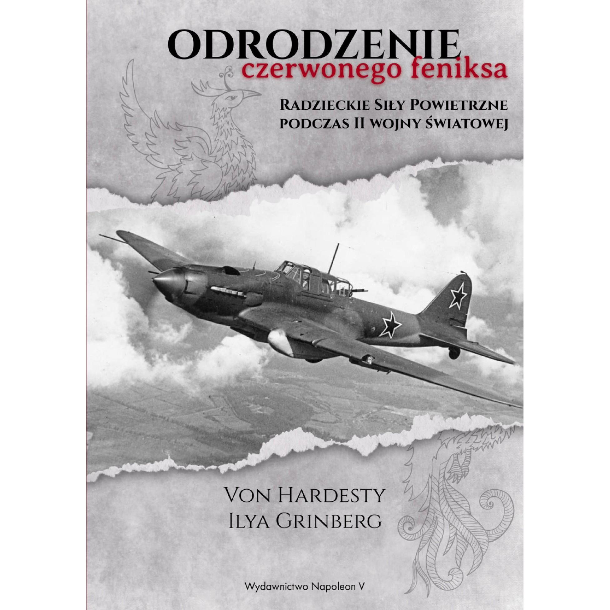 Odrodzenie Czerwonego Feniksa. Radzieckie Siły Powietrzne podczas II wojny światowej