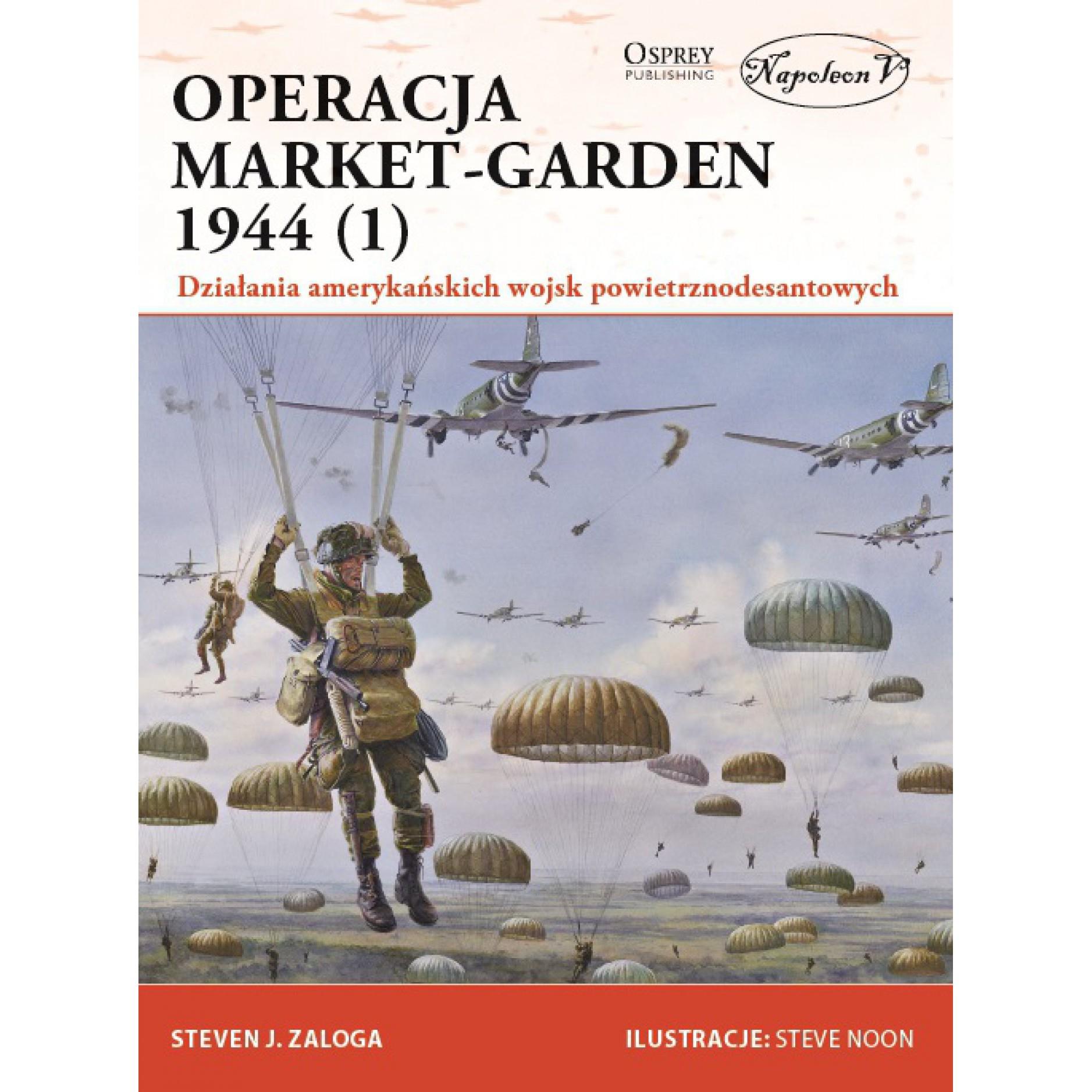 Operacja Market-Garden 1944 (1). Działania amerykańskich wojsk powietrznodesantowych