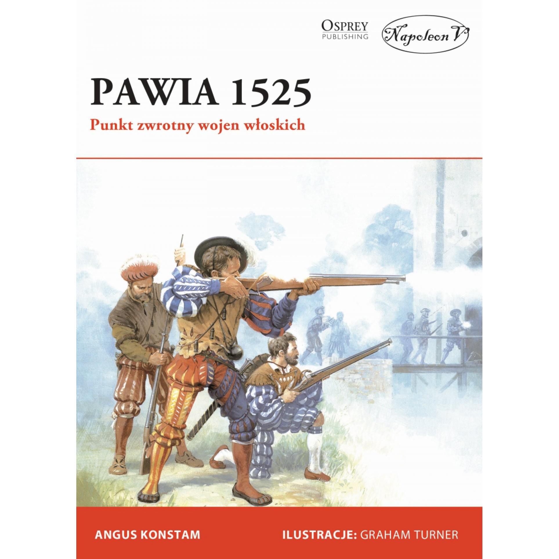Pawia 1525. Punkt zwrotny wojen włoskich