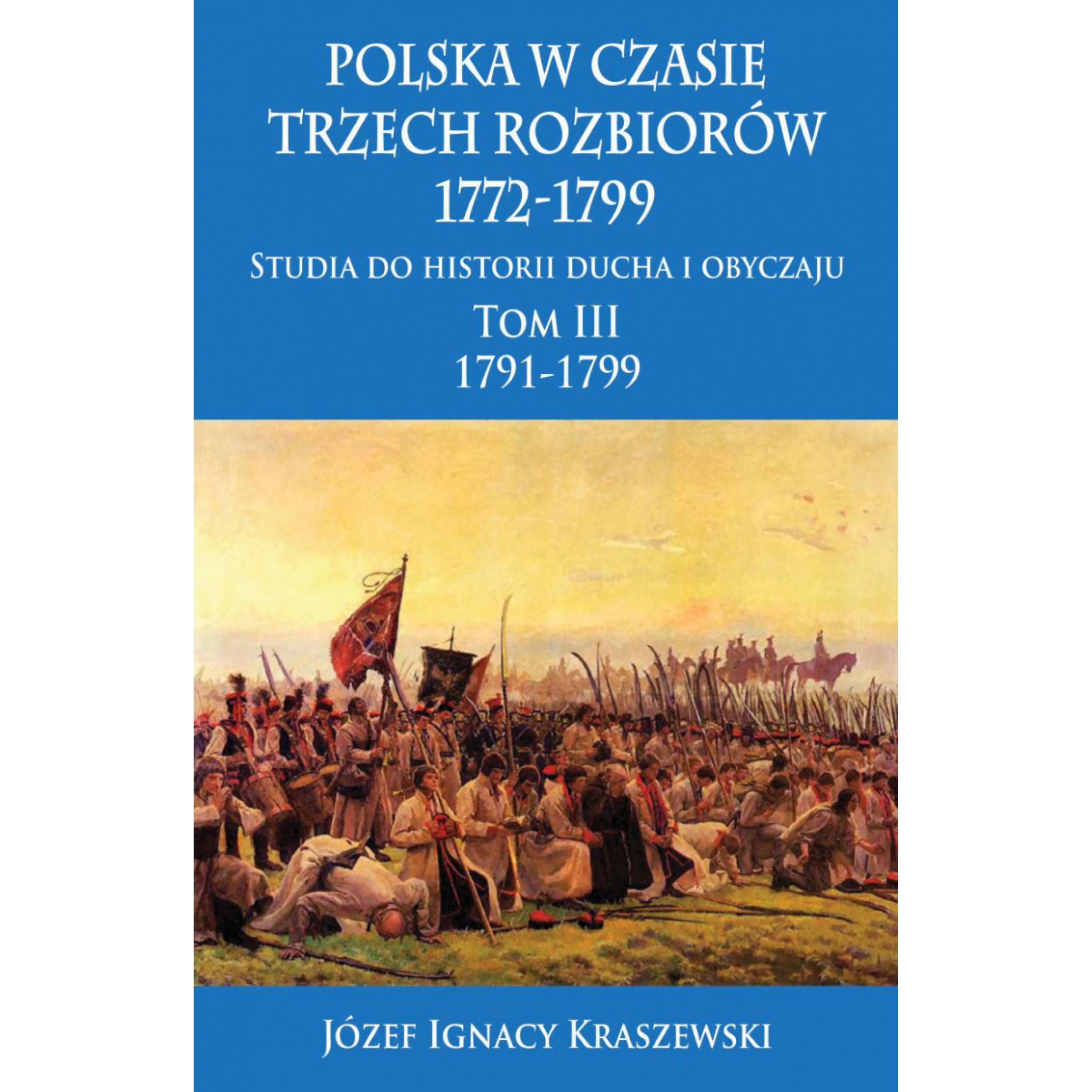 Polska w czasie trzech rozbiorów, 1772-1799. Tom III 1791-1799