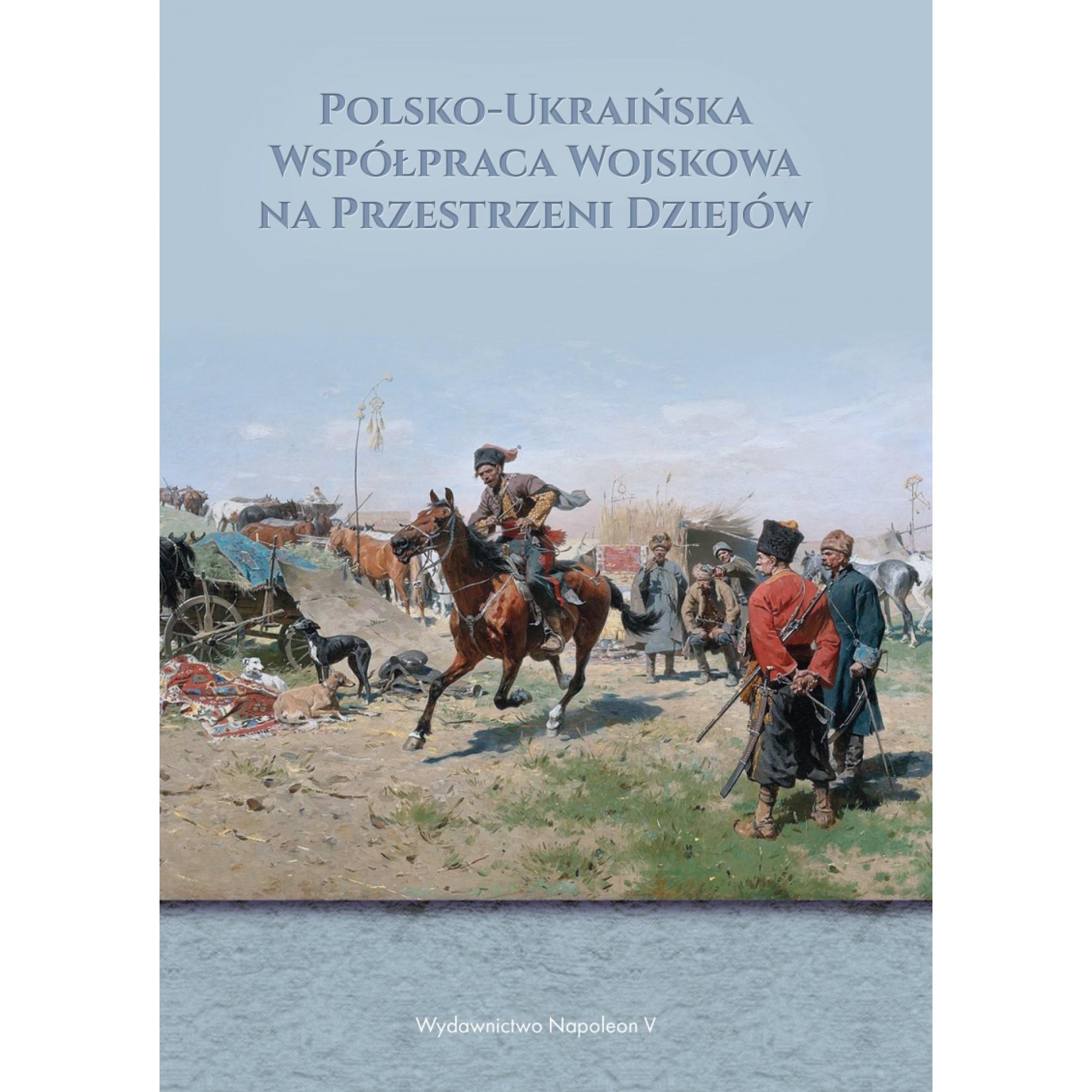 Polsko-Ukraińska Współpraca Wojskowa na Przestrzeni Dziejów