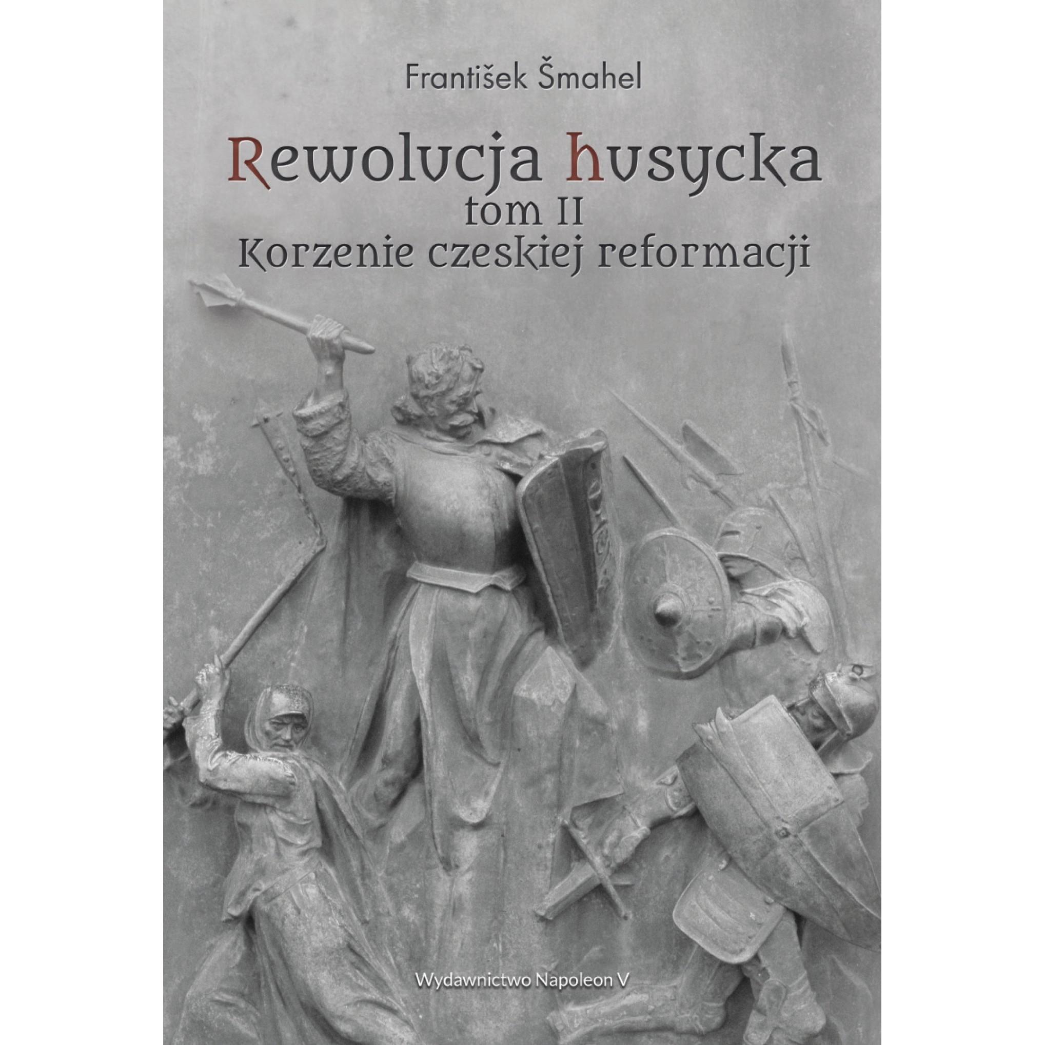 Rewolucja husycka tom II Korzenie czeskiej reformacji