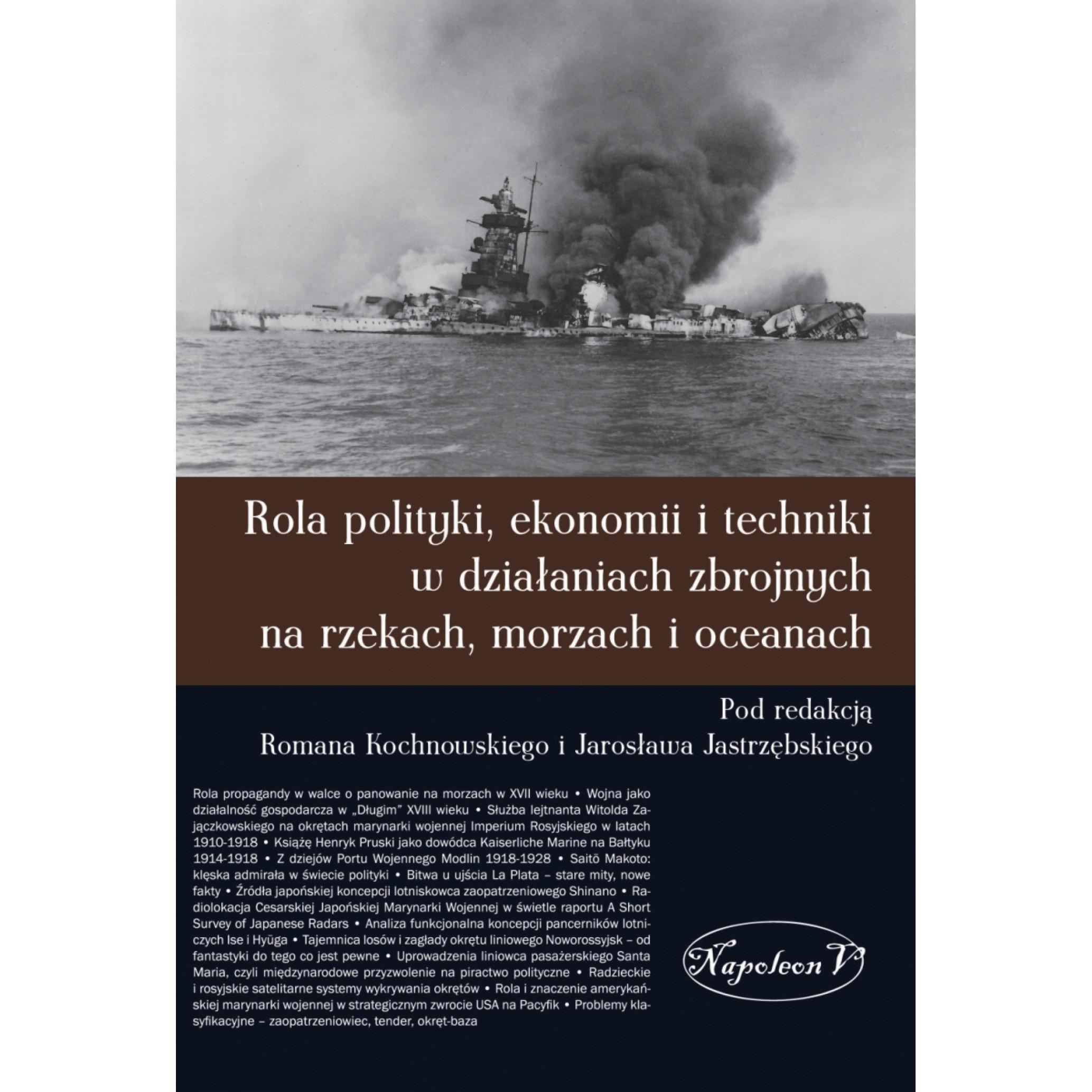 Rola polityki, ekonomii i techniki w działaniach zbrojnych na rzekach, morzach i oceanach