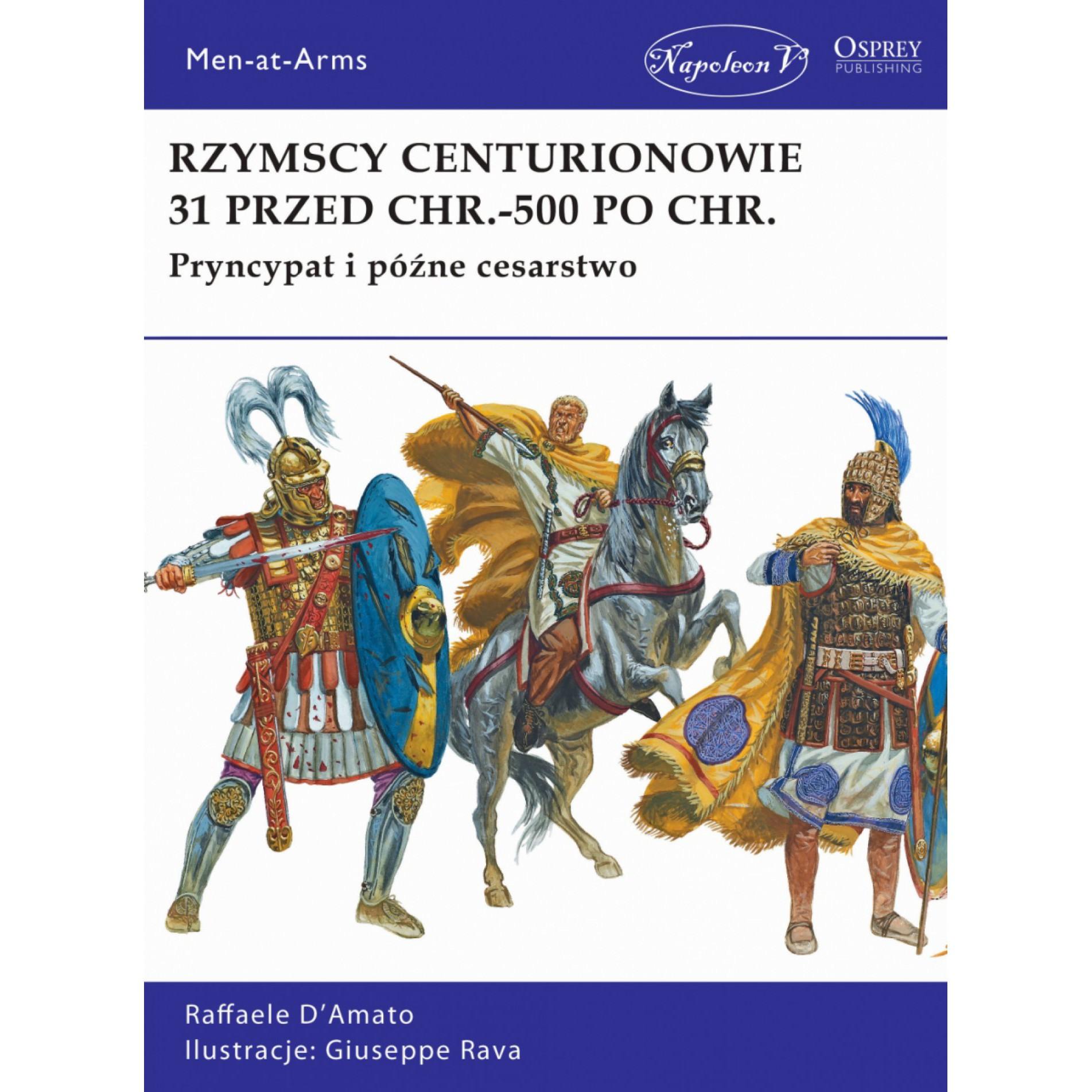 Rzymscy centurionowie 31 przed Chr.-500 po Chr.