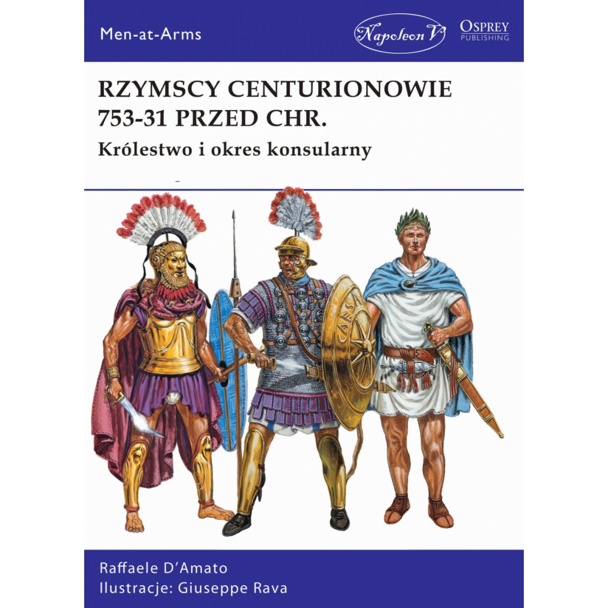 Rzymscy centurionowie 753-31 przed Chr. Królestwo i okres konsularny