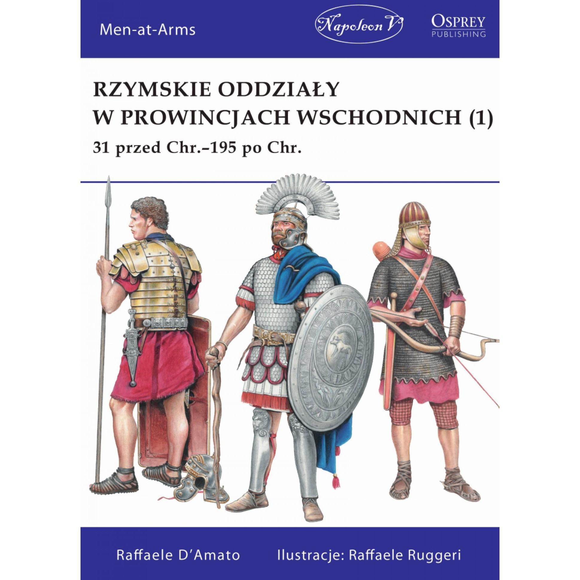 Rzymskie oddziały w prowincjach wschodnich (1) 31 przed Chr.-195 po Chr.