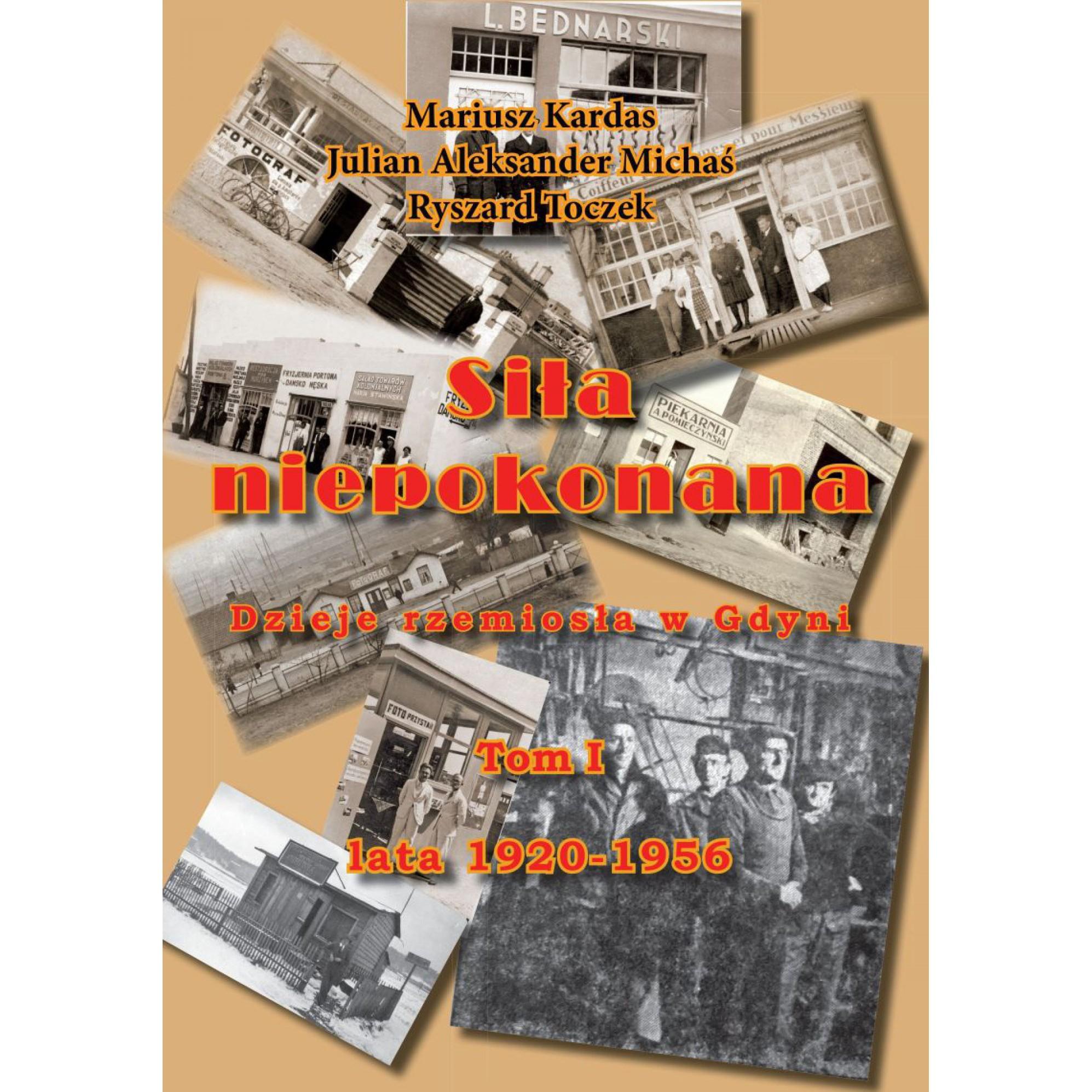 Siła niepokonana. Dzieje rzemiosła w Gdyni.Tom I lata 1920-1956
