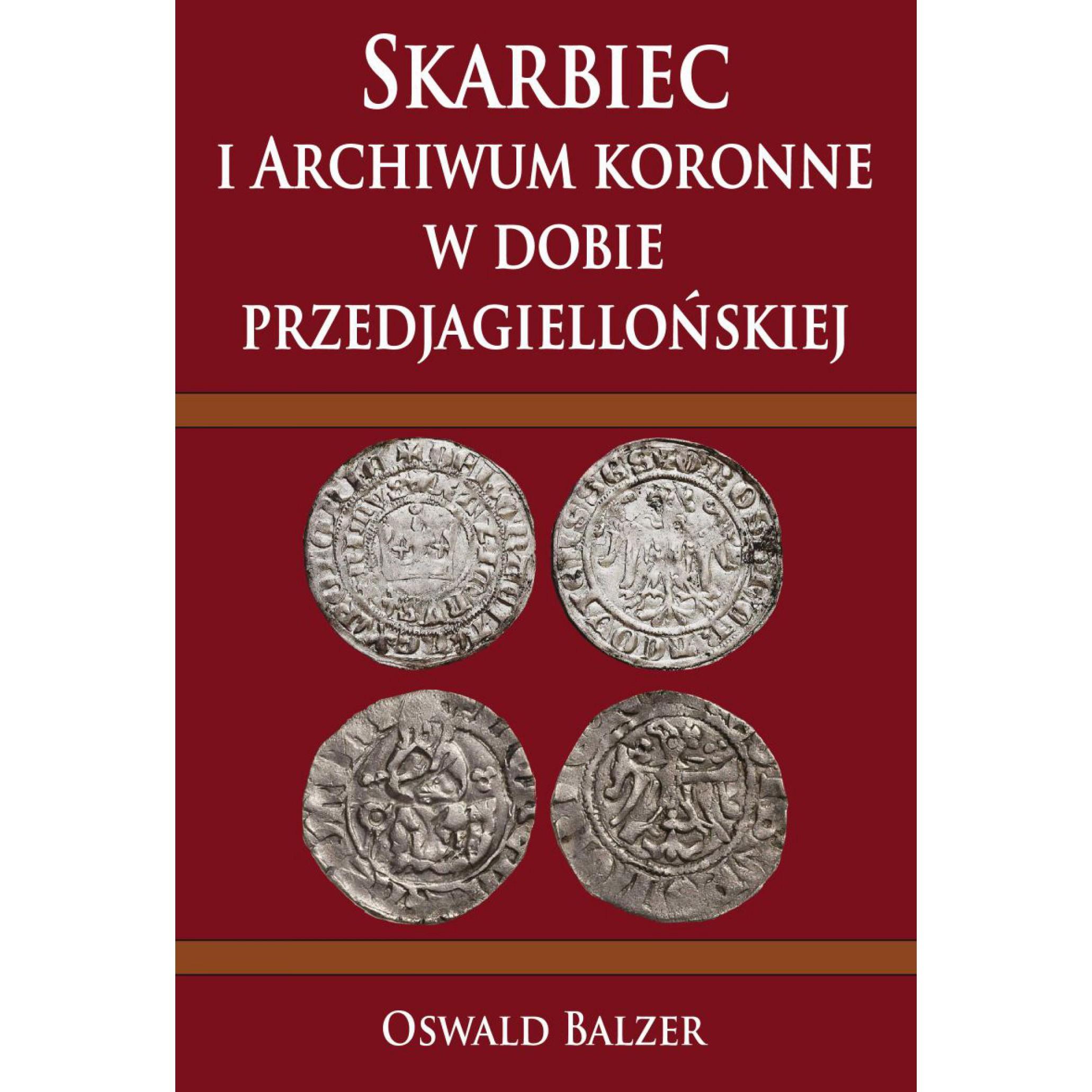 Skarbiec i Archiwum koronne w dobie przedjagiellońskiej