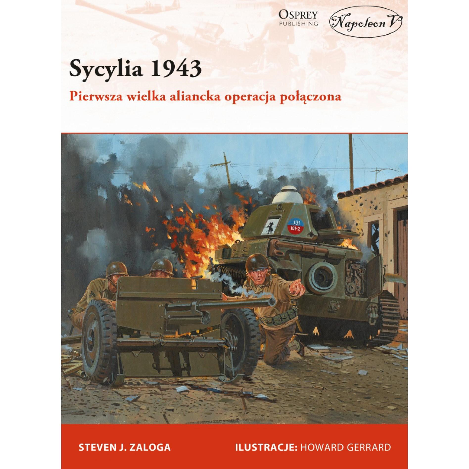 Sycylia 1943. Pierwsza wielka aliancka operacja połączona