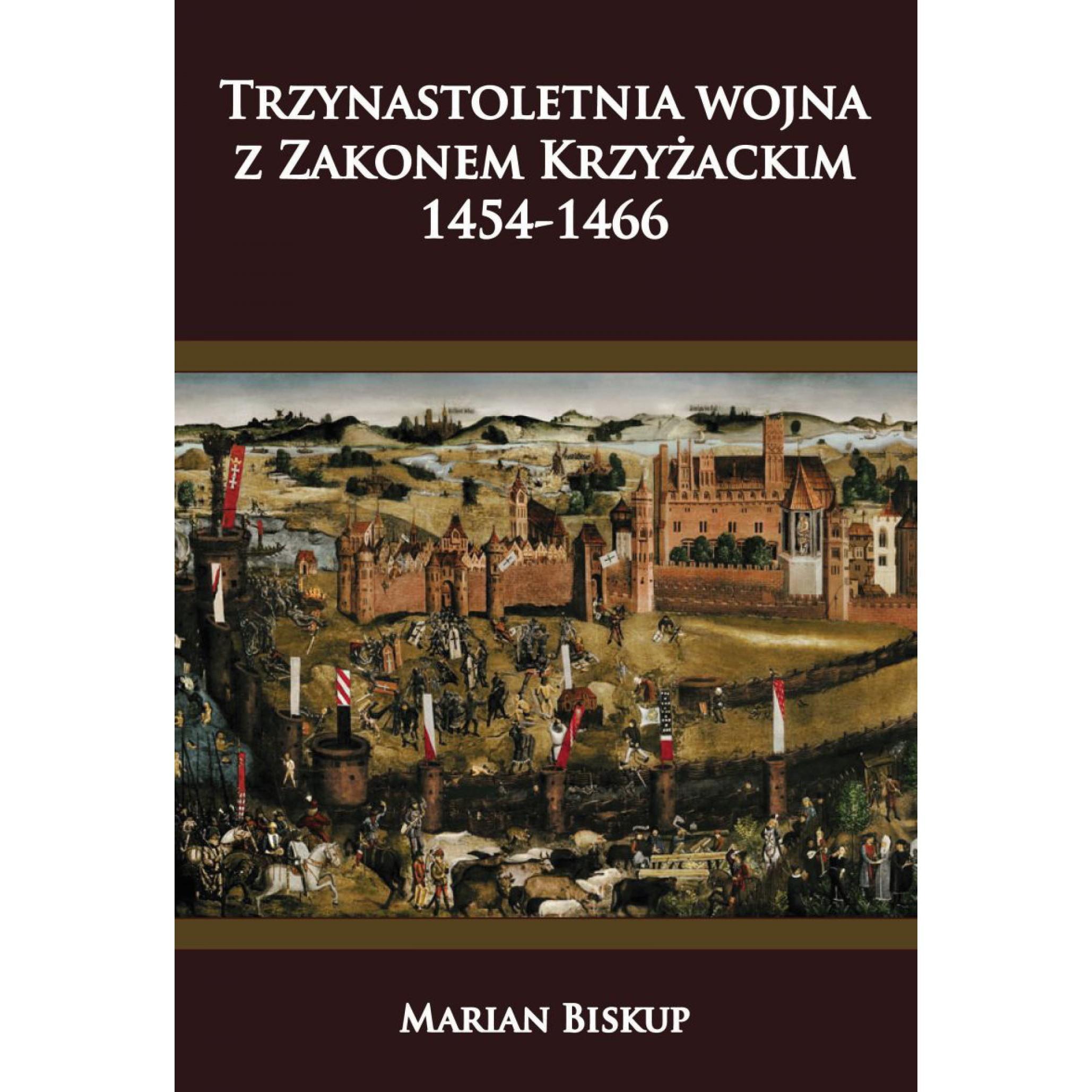 Trzynastoletnia wojna z Zakonem Krzyżackim 1454-1466