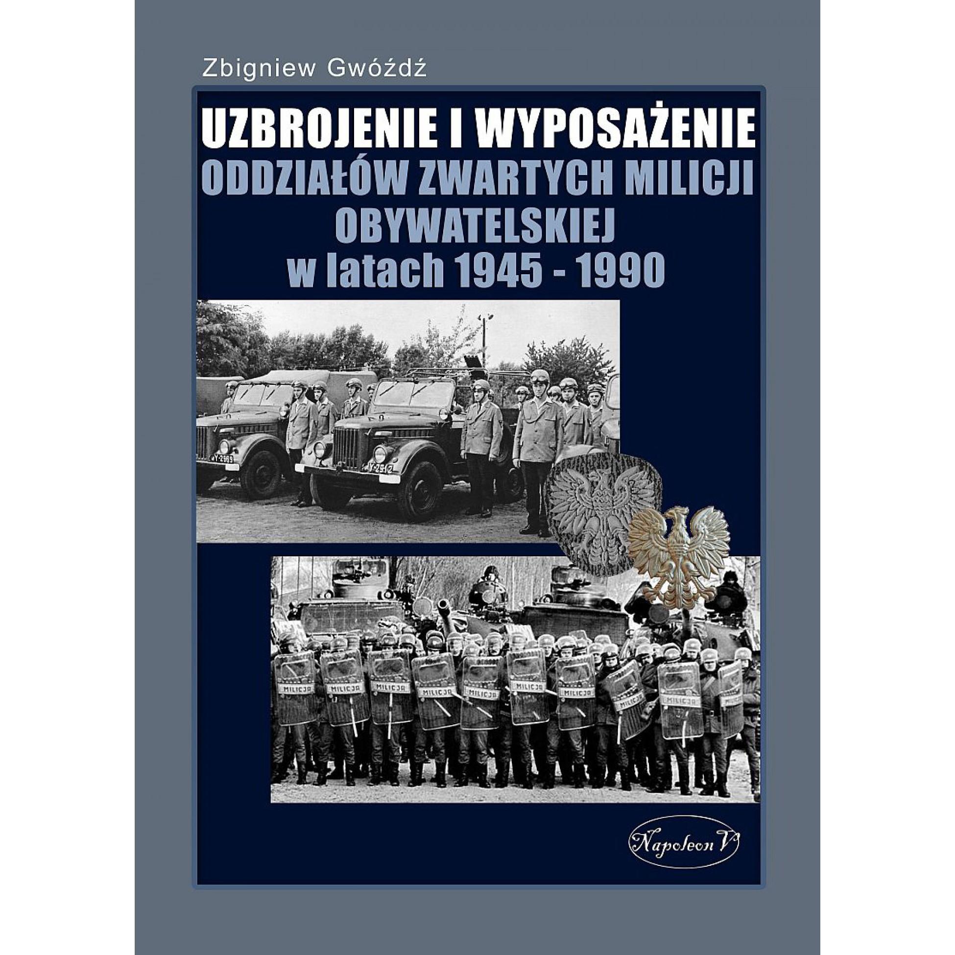 Uzbrojenie i wyposażenie oddziałów zwartych Milicji Obywatelskiej w latach 1945-1990