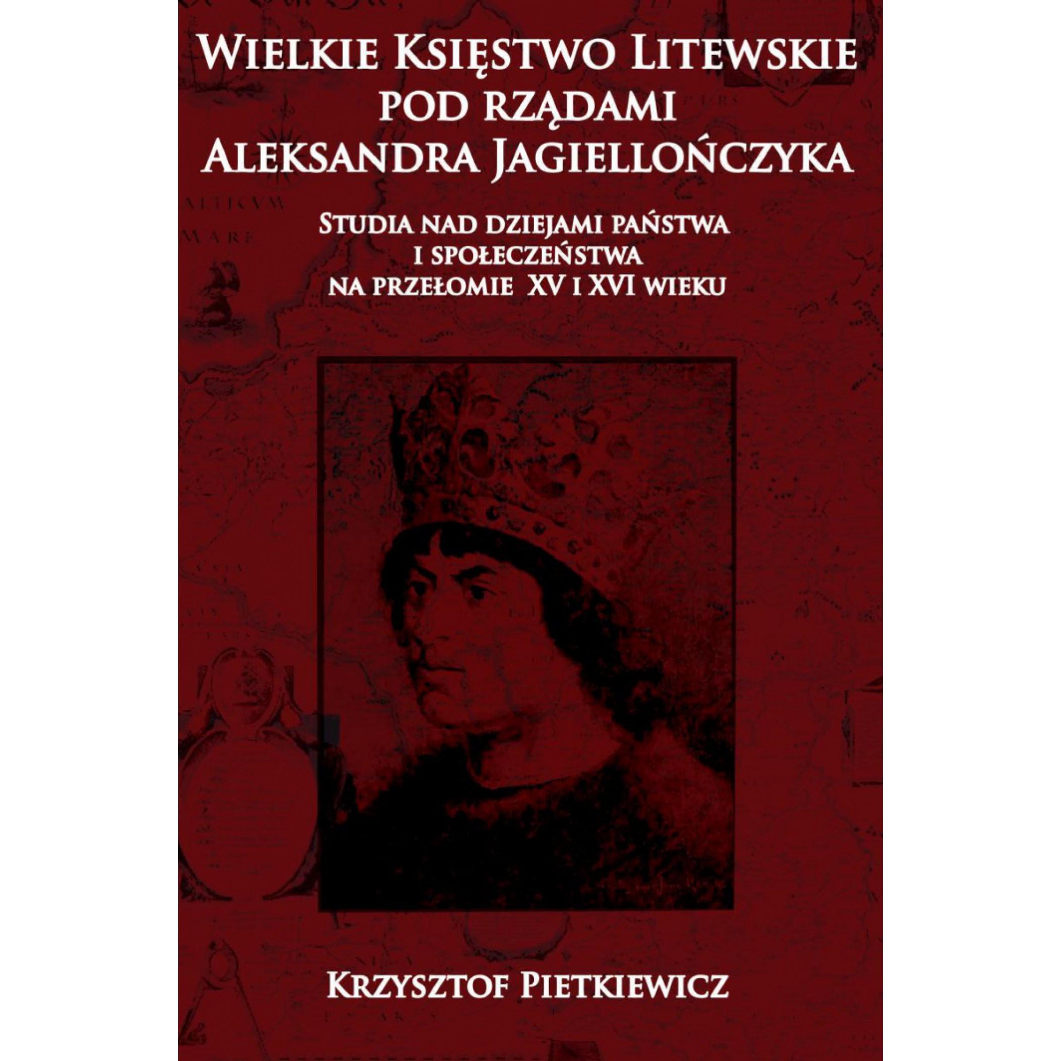 Wielkie księstwo litewskie pod rządami Aleksandra Jagiellończyka