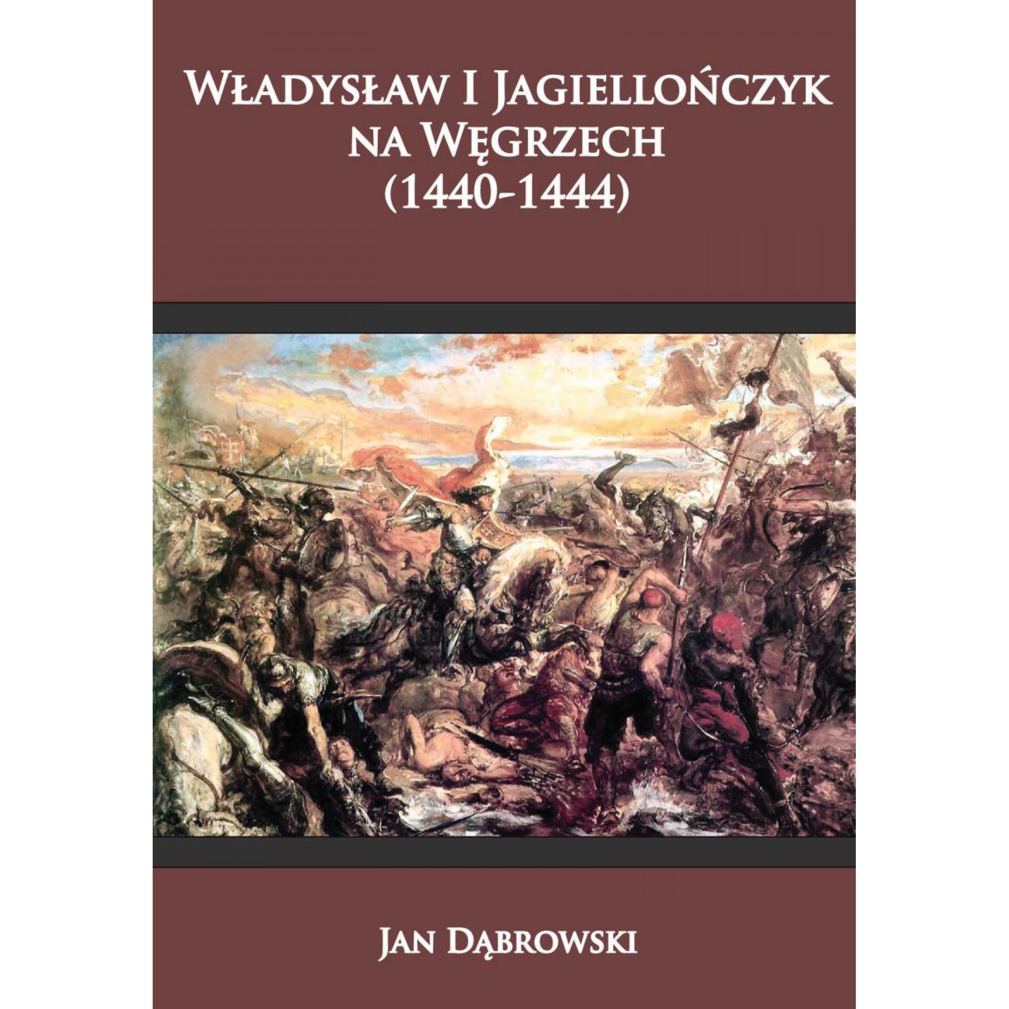Władysław I Jagiellończyk na Węgrzech (1440-1444)