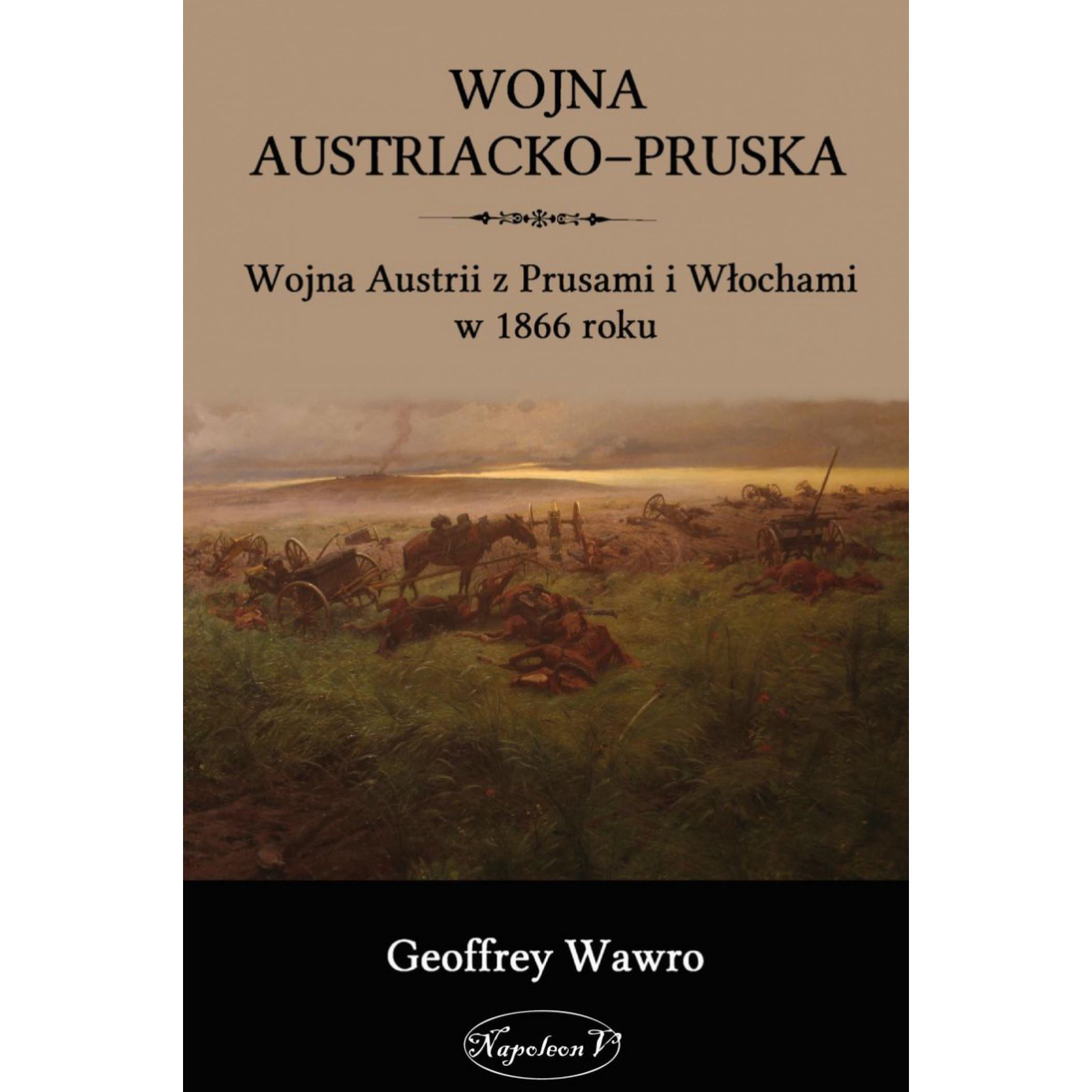 Wojna austriacko-pruska. Wojna Austrii z Prusami i Włochami w 1866 roku