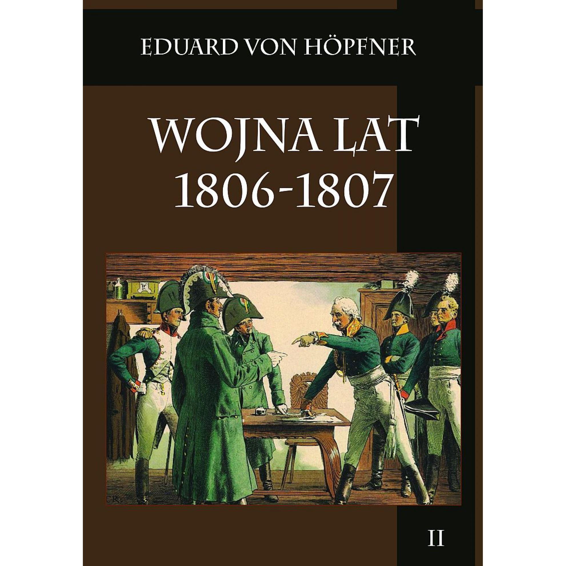 Wojna lat 1806-1807 Część pierwsza Kampania 1806 roku t. II