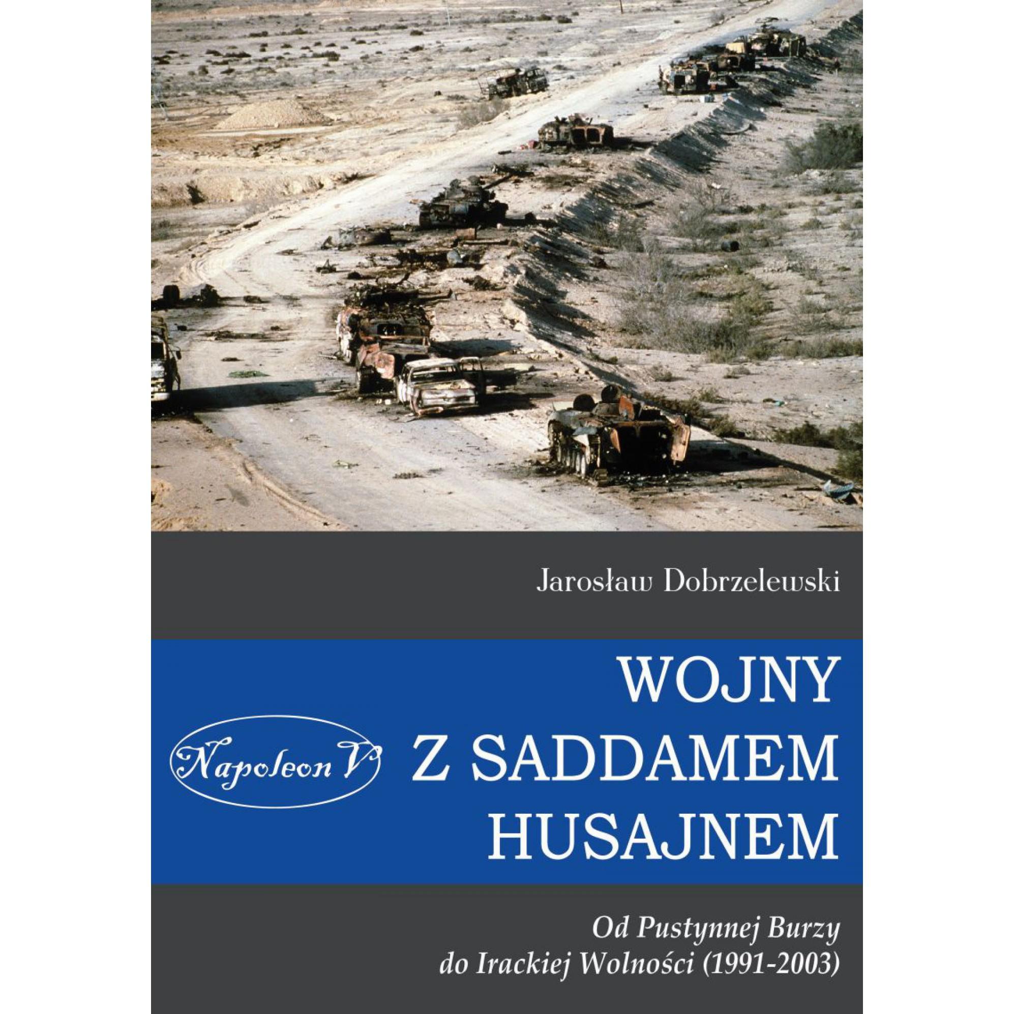 Wojny z Saddamem Husajnem od Pustynnej Burzy do Irackiej Wolności (1991-2003) miękka
