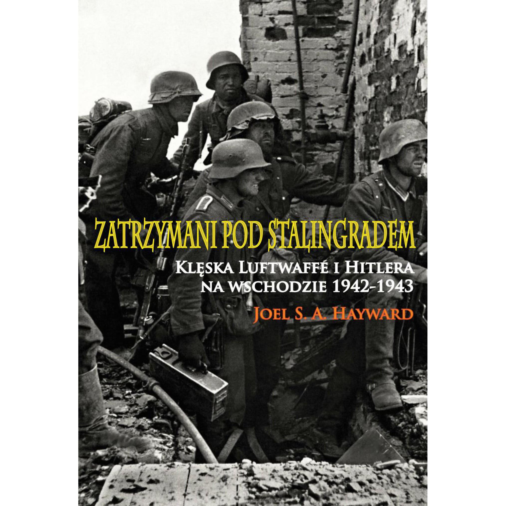 Zatrzymani pod Stalingradem. Klęska Luftwaffe i Hitlera na wschodzie 1942-1943 miękka