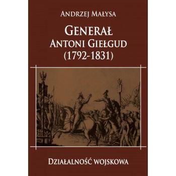 Generał Antoni Giełgud (1792-1831). Działalność wojskowa - Outlet